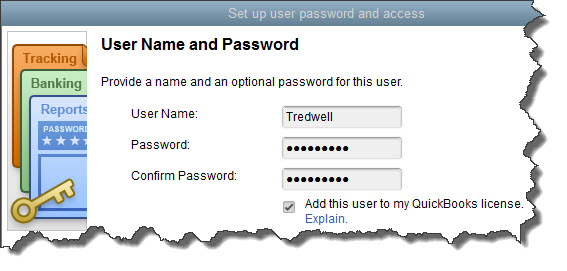 To give an employee access to QuickBooks, enter a  User Name  for him or her here, then a password.