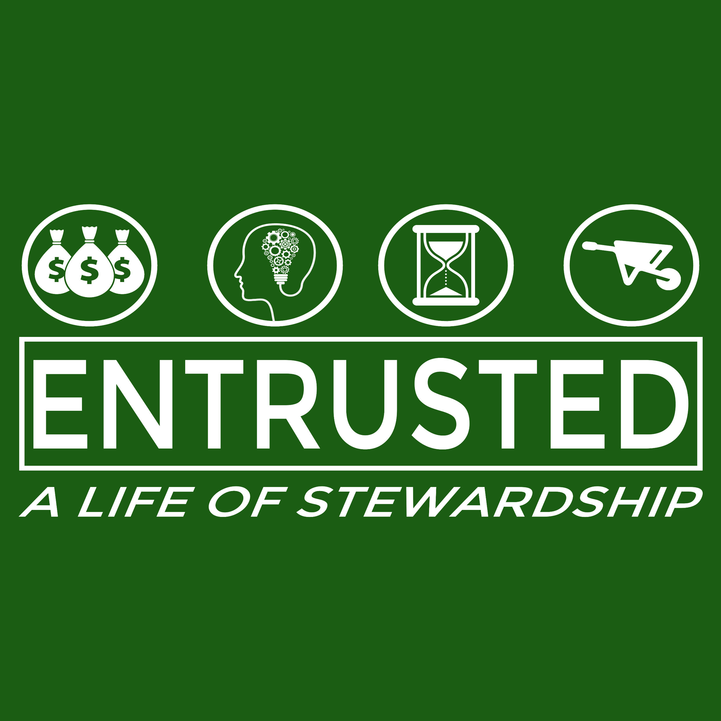 Entrusted: Living A Life Of Stewardship