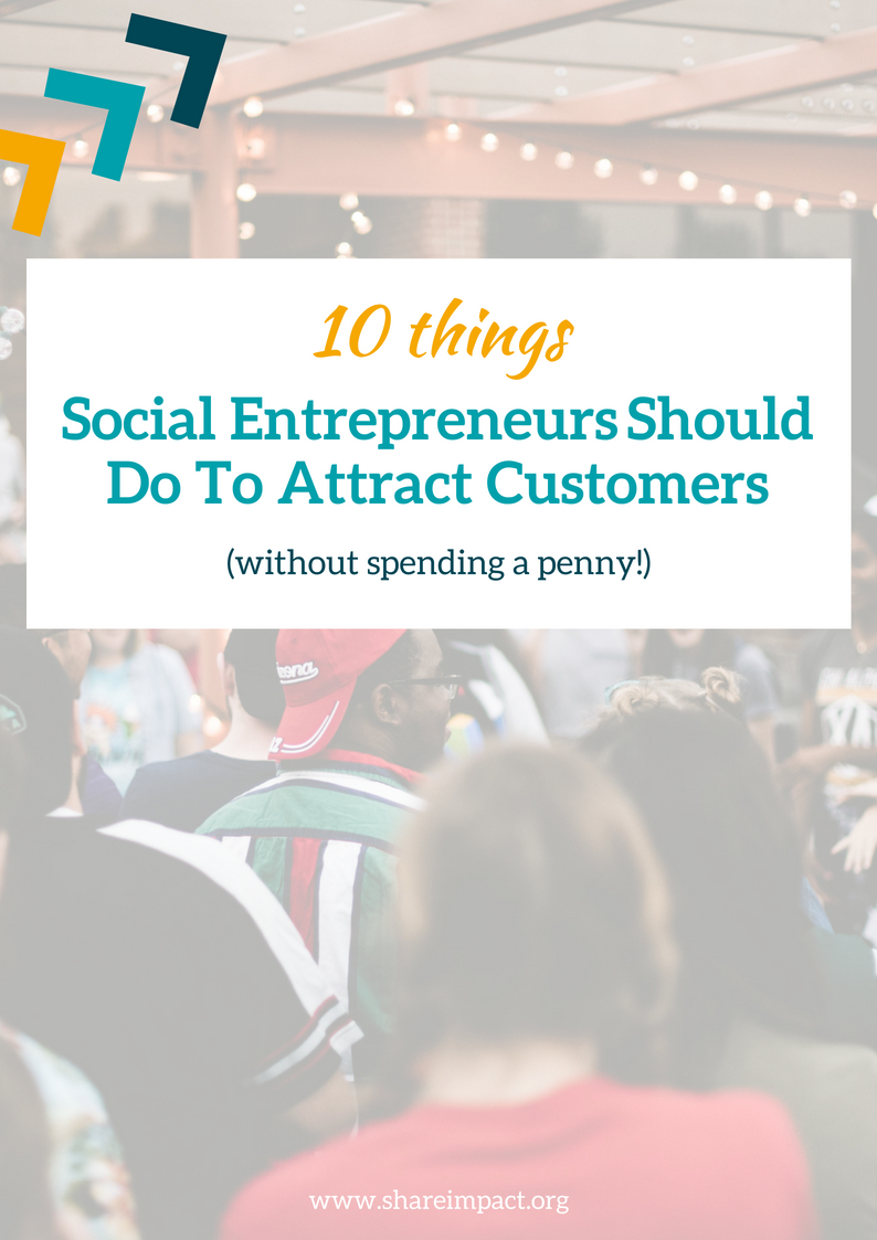 10 Things Social Entrepreneurs Should Do To Attract Customers