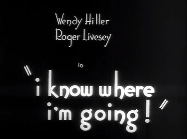 """""""I Know Where I'm Going!"""""""
