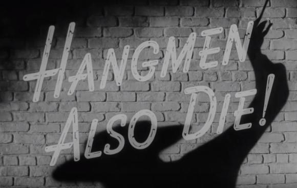 """""""Hangmen Also Die!"""""""