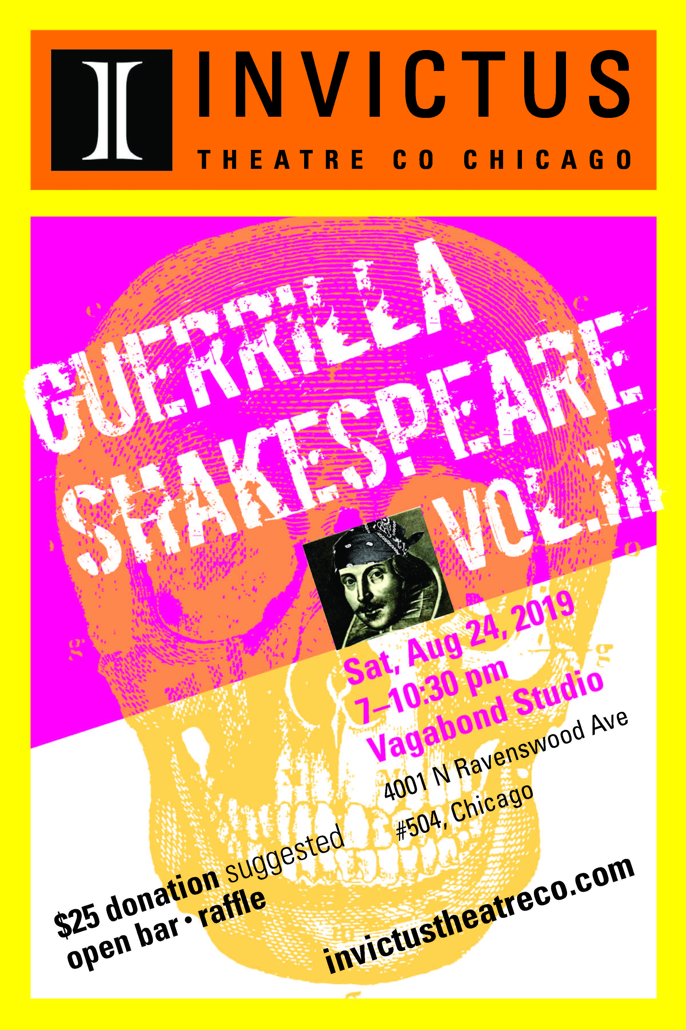 Guerrilla Shakespeare, Vol III - August 24, 20197-10:30pmVagabond StudioGuerrilla Shakespeare is a night of impromptu performances, laughs, and celebrating to raise funds for Invictus Theatre Company's 3rd season of performances and community outreach. In addition to 'Shakespeare karaoke', we'll have drinks, raffle prizes, and an awesome silent auction. Meet Invictus Theatre Company members and support our programming at this fun party! Learn more about our upcoming season at https://igg.me/at/InvictusSeason3Admission is free, with a $25 suggested donation at the door. This event is for guests 21+ years of age.