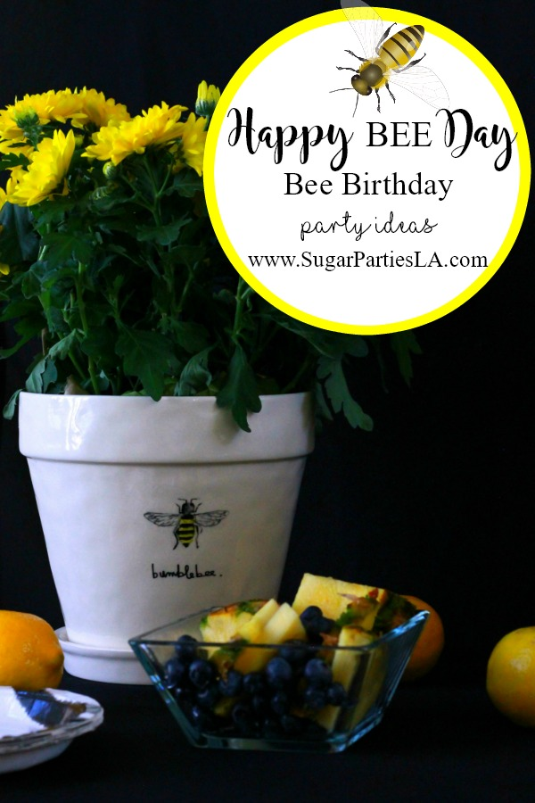 Happy BEE Day-Bumble Bee Birthday-Bumble Bee-Spring Birthday Ideas-Spring Party-Bee Party-Rae Dunn-Spring Flowers-Bee Birthday Decor-www.SugarPartiesLA.com.jpg
