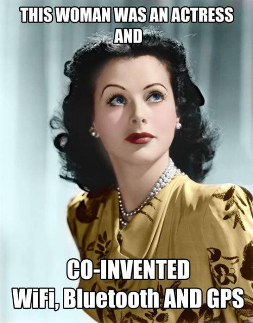 asapscience :      Hedy Lamarr, according to Wikipedia was an inventor first, actress second.        Hedy Lamarr, Inventor   Reblogged from asapscience.