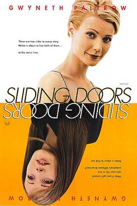"""""""Sliding Doors"""" Wikipedia article . Please imagine in your mind's eye a version of this poster with Barack Obama on top and Hillary Clinton on the Bottom to represent the two alternate histories: actual history and """"Hillary wins in 2008."""""""