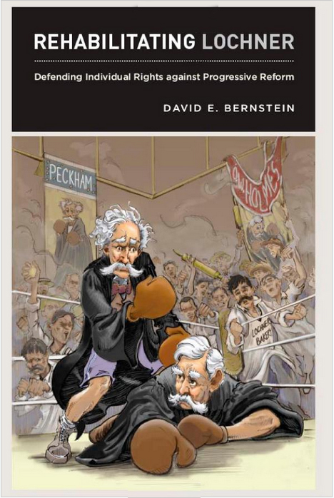 Link to  Amazon page for     Rehabilitating Lochner: Defending Individual Rights against Progressive Reform  by David E. Bernstein