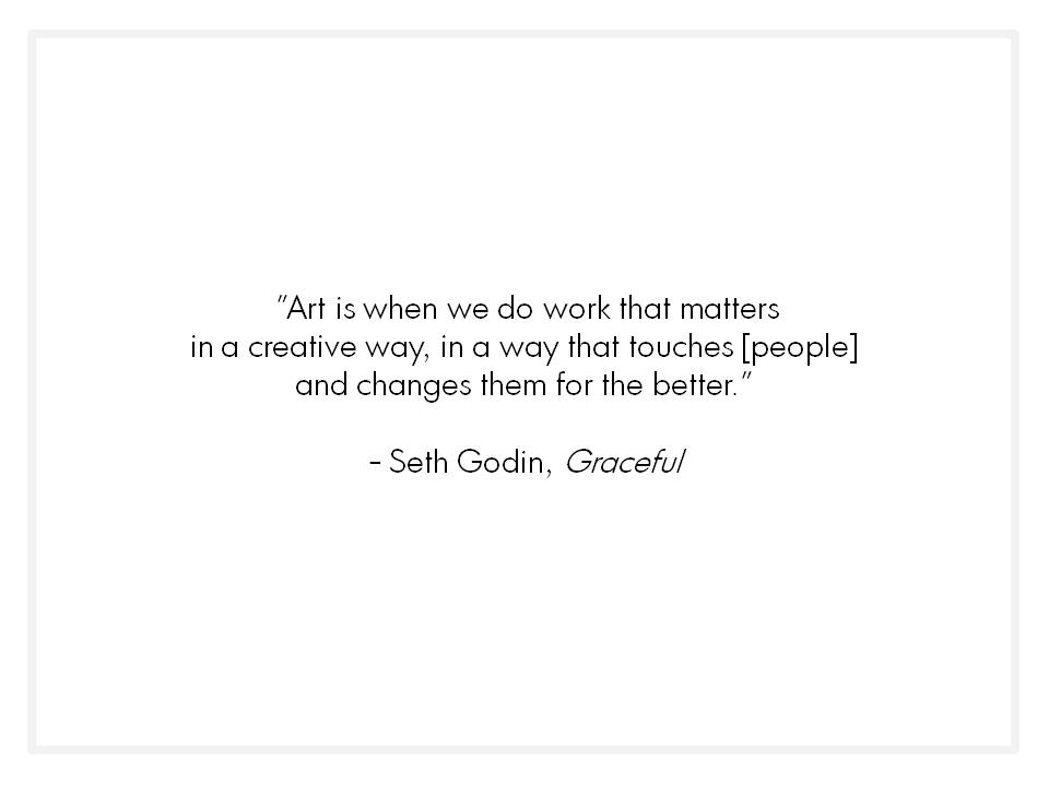 Ashley Danyew | Junaluska_Seth Godin quote