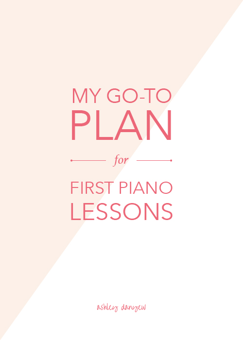 My-Go-To-Plan-for-First-Piano-Lessons.jpg