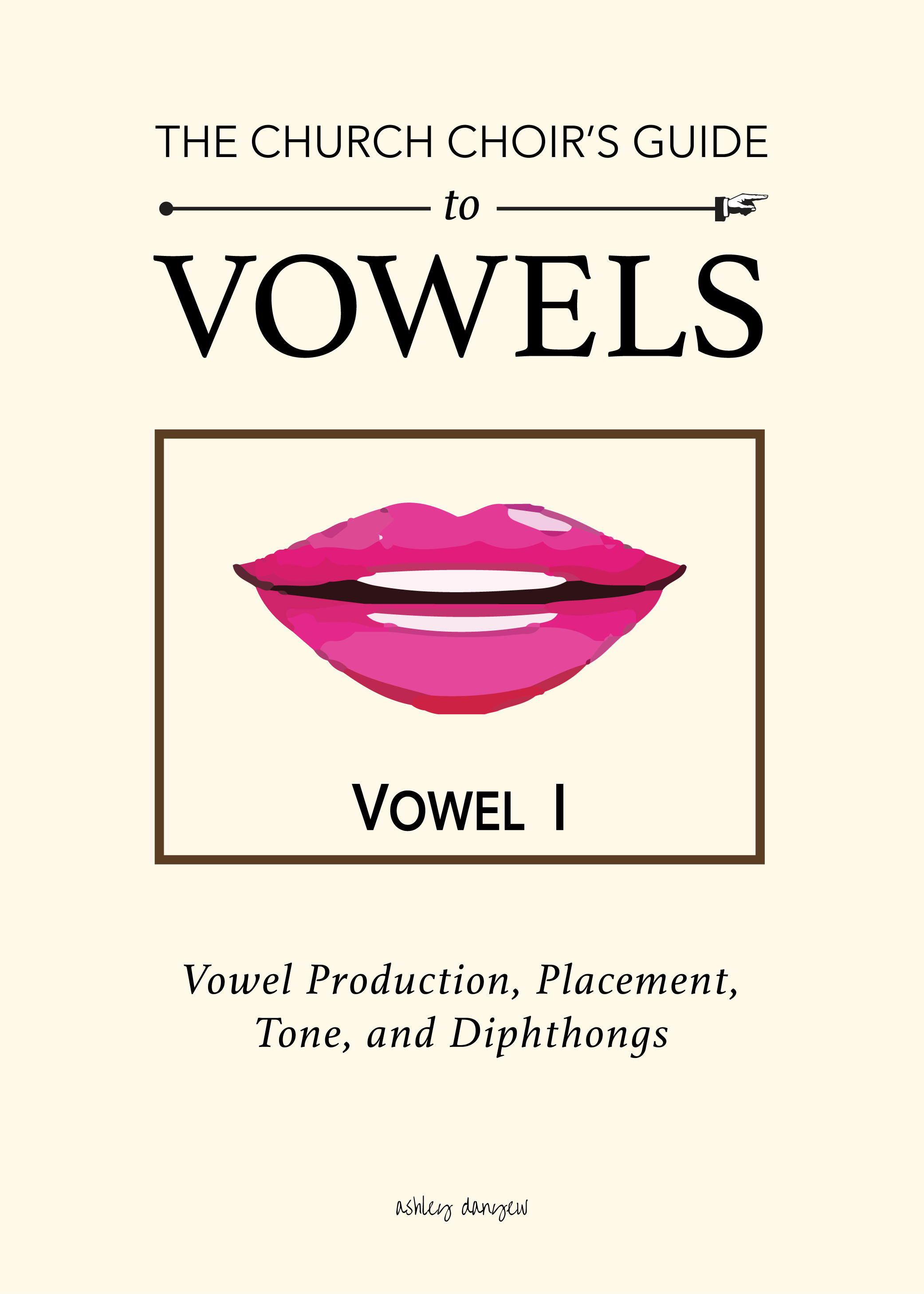 The church choir's guide to vowels: vowel production, placement, tone, and diphthongs | @ashleydanyew