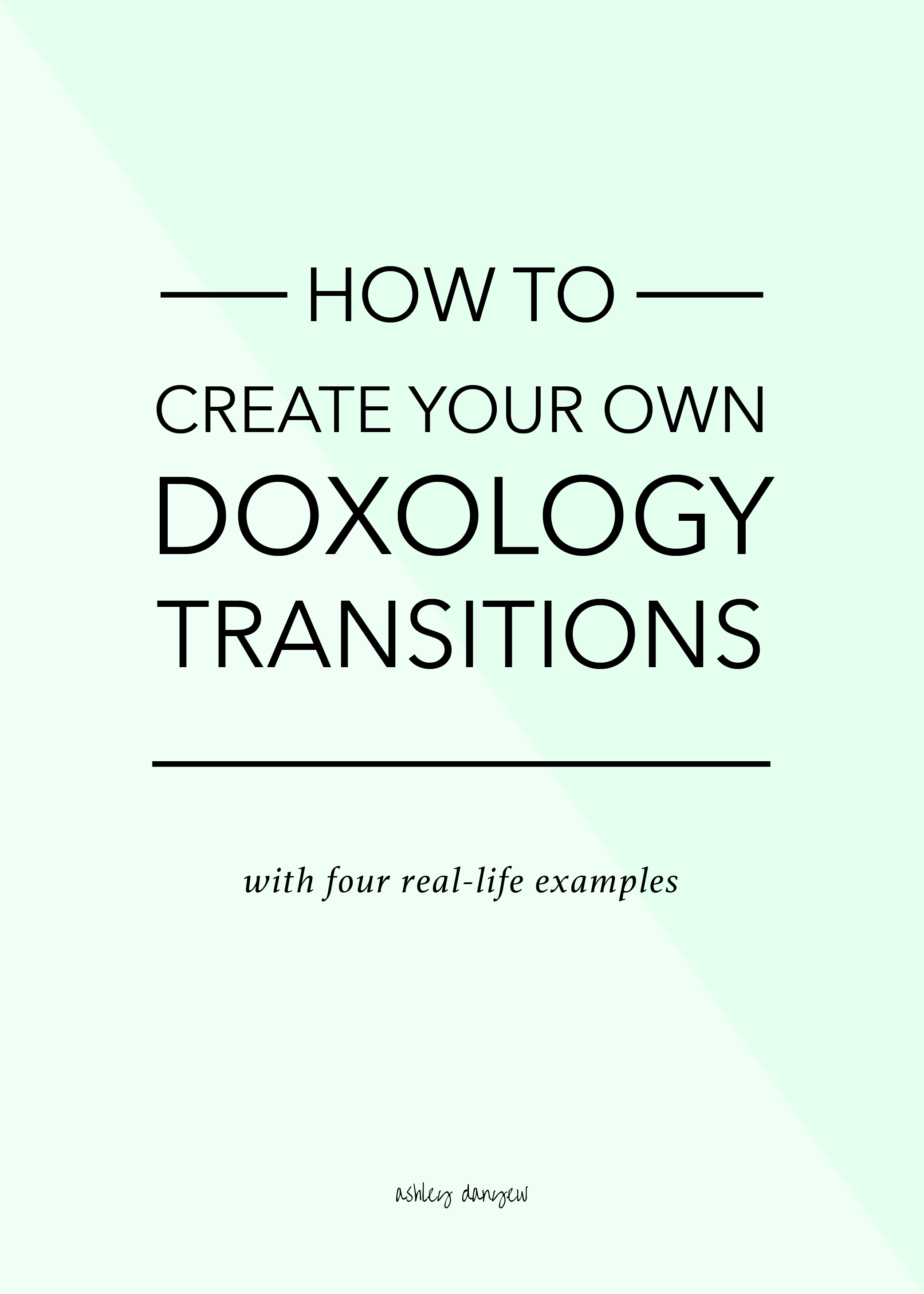 How to create your own Doxology transitions (with four real-life examples) | @ashleydanyew