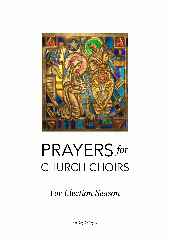 A short devotion and prayer for church choirs for election season | @ashleydanyew