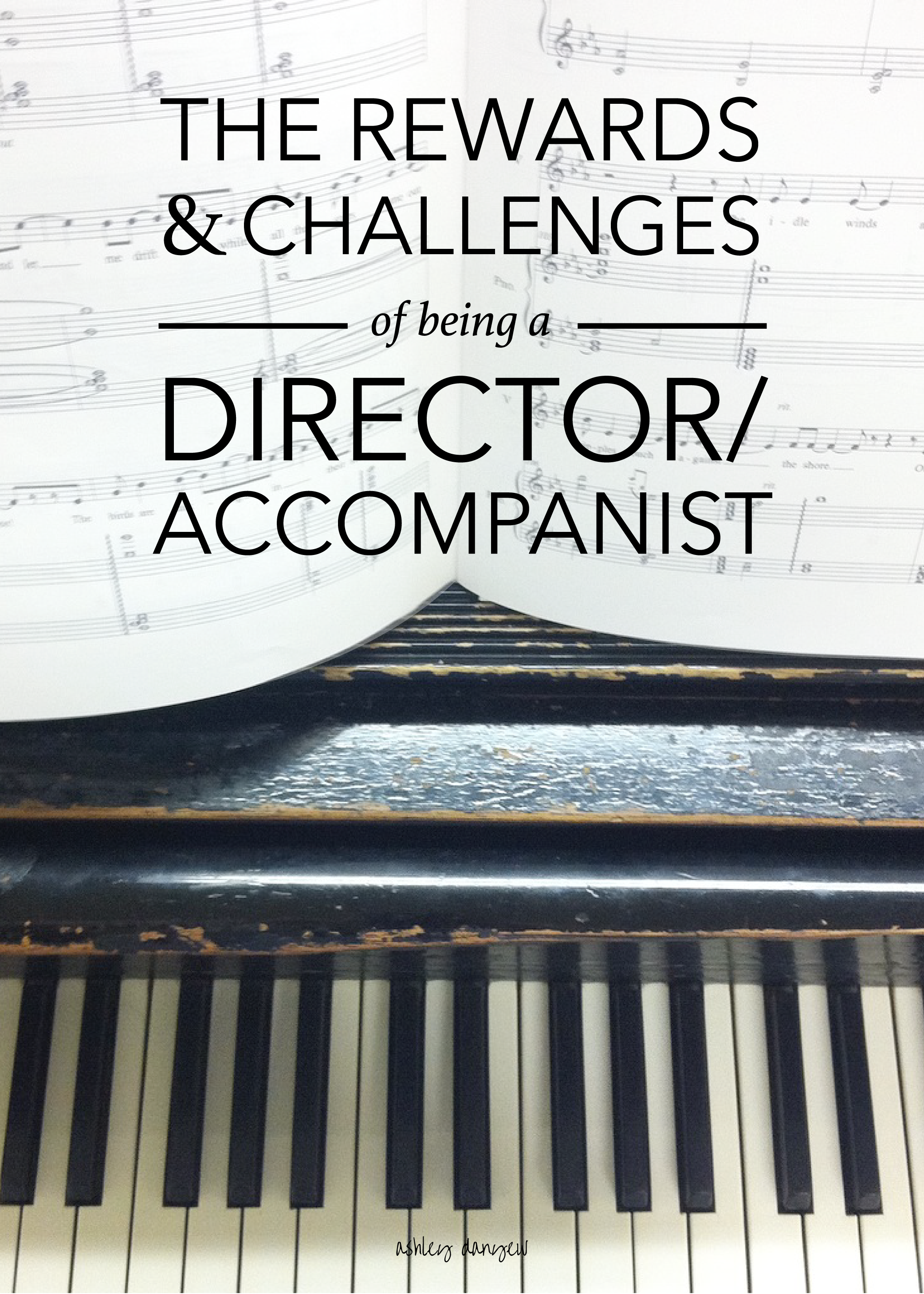 The rewards and challenges of being a church choir director/accompanist (+ a few pro tips and creative solutions!) | @ashleydanyew
