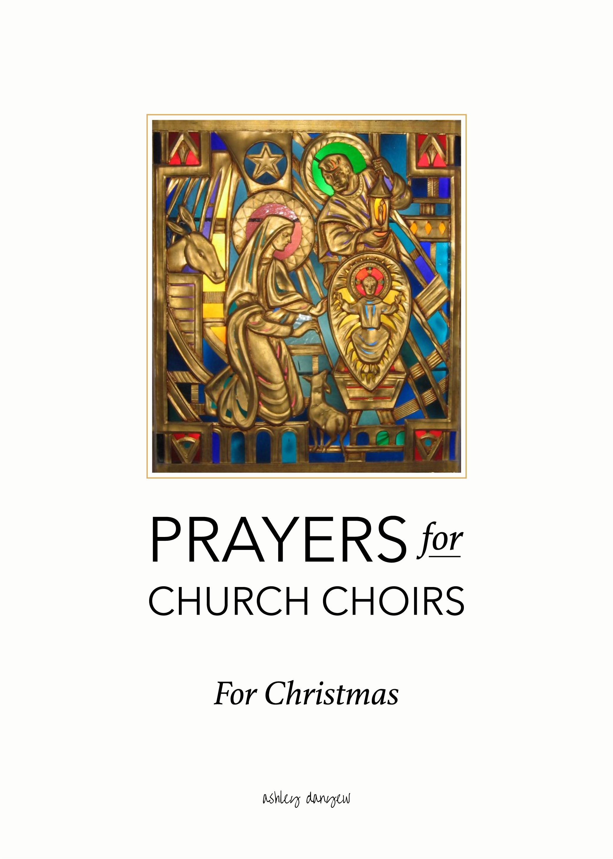 Prayers for Church Choirs: No. 12 - A short Christmas devotion and prayer for church choirs | @ashleydanyew