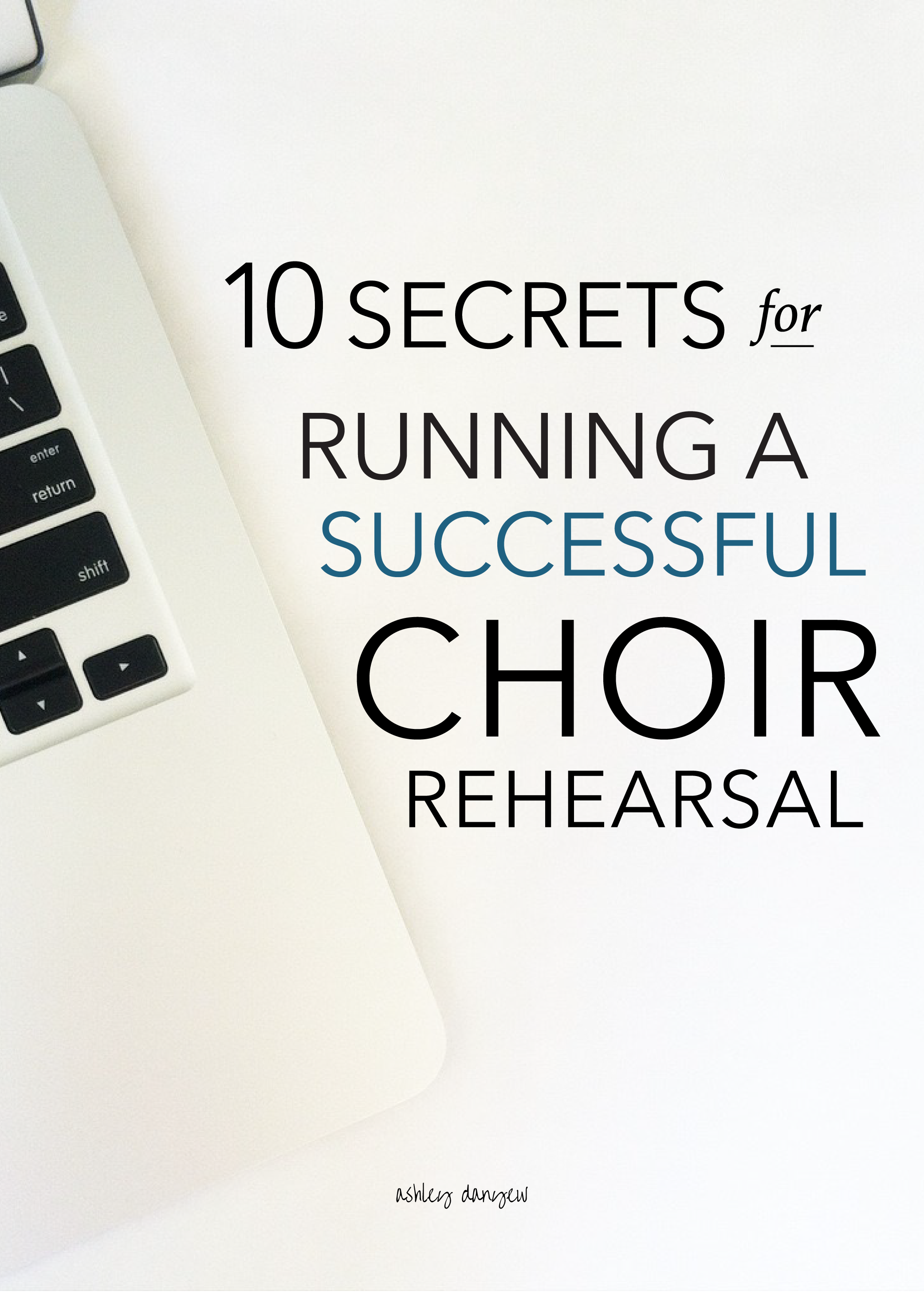 Copy of 10 Secrets to Running a Successful Choir Rehearsal