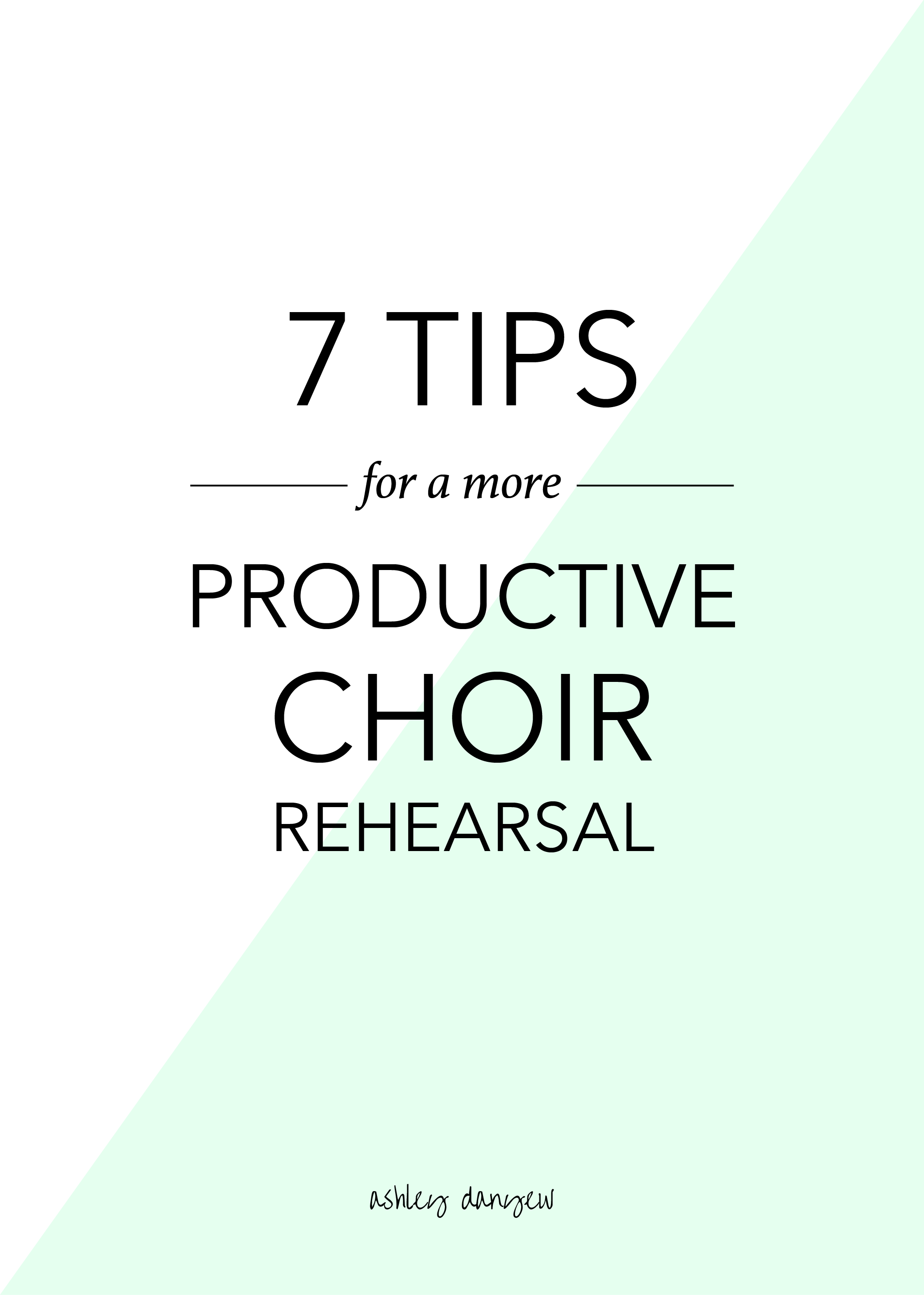 Copy of 7 Tips for a Productive Choir Rehearsal