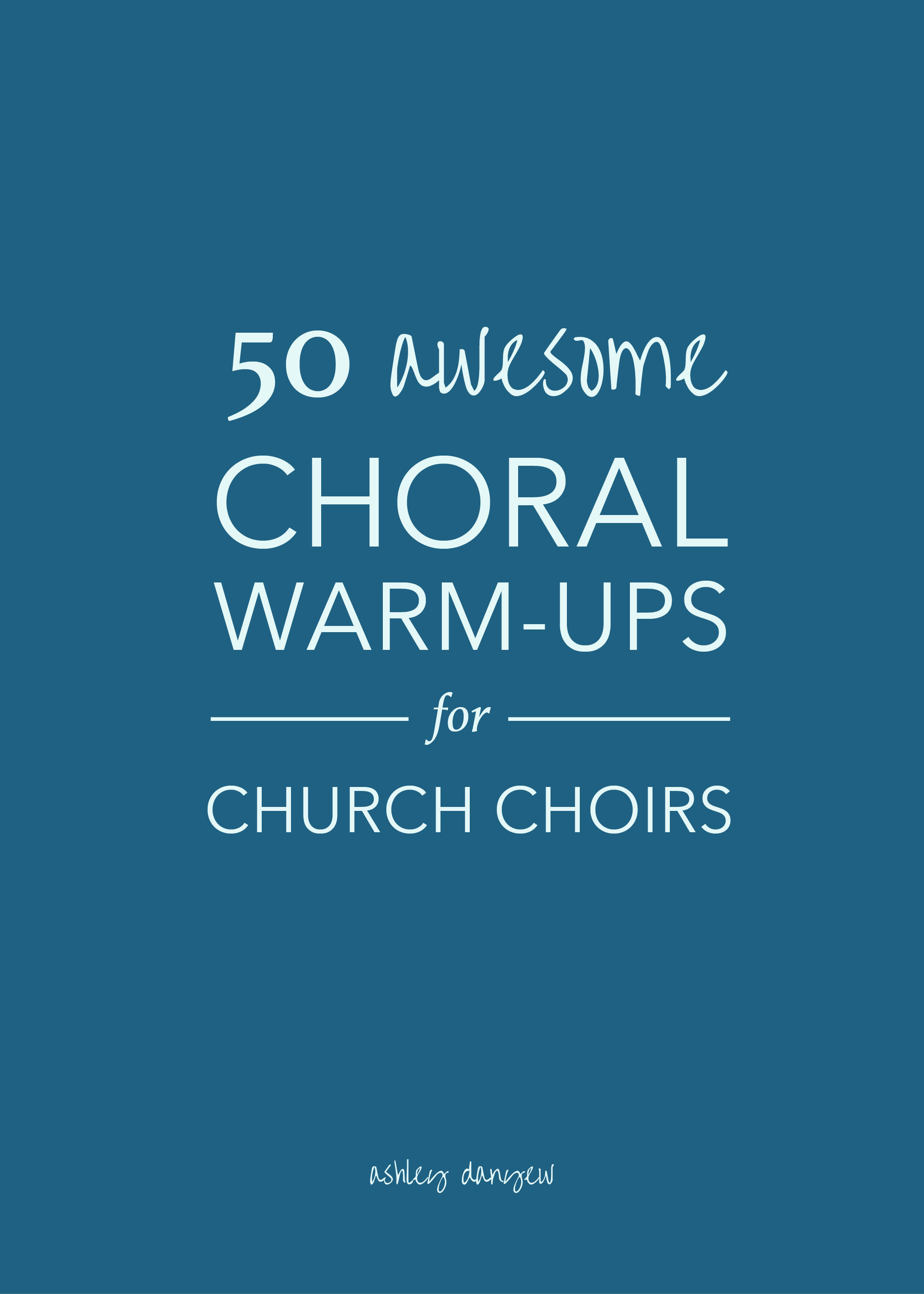 Copy of 50 Awesome Choral Warm-Ups for Church Choirs