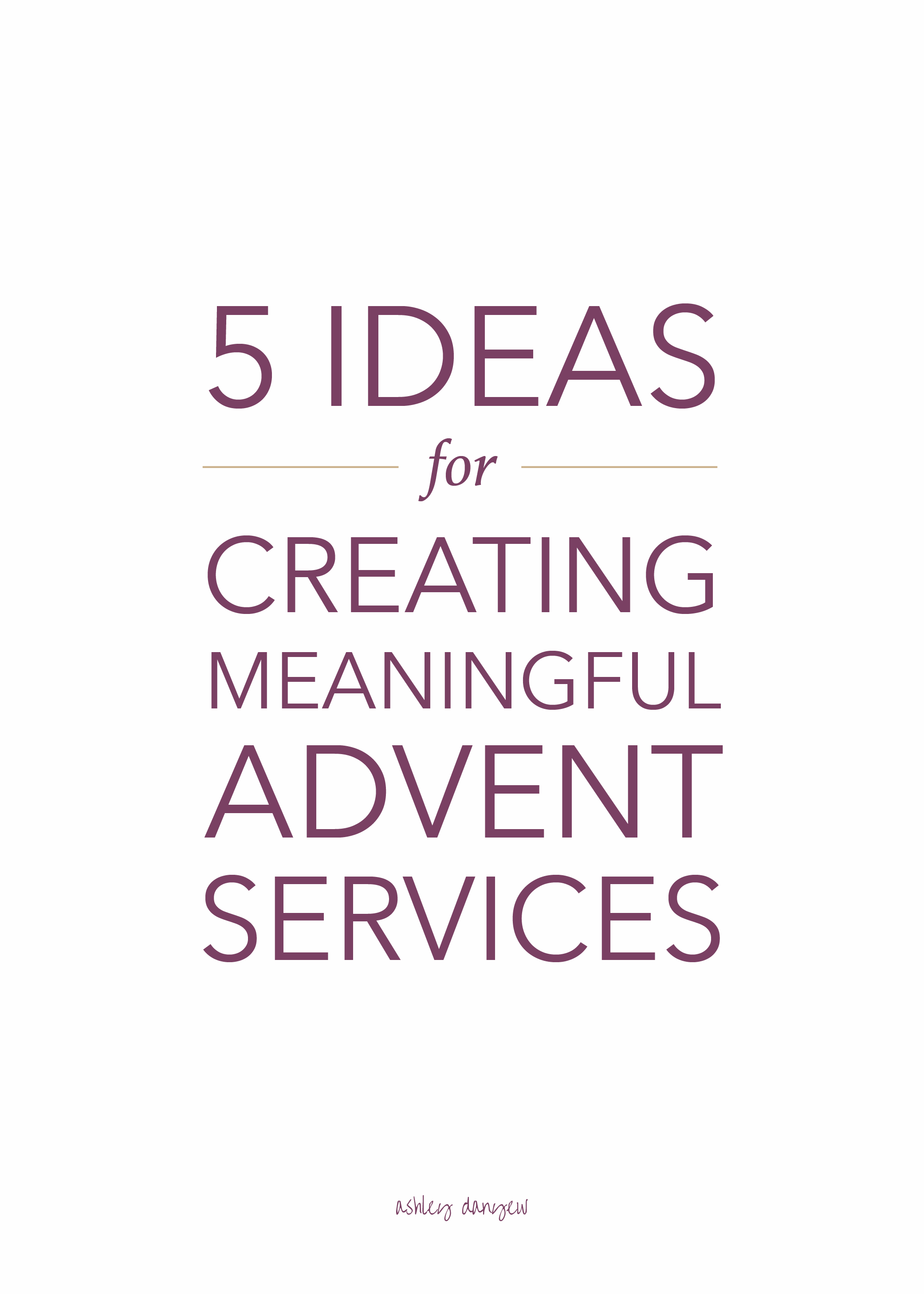 Copy of 5 Ideas for Creating Meaningful Advent Services