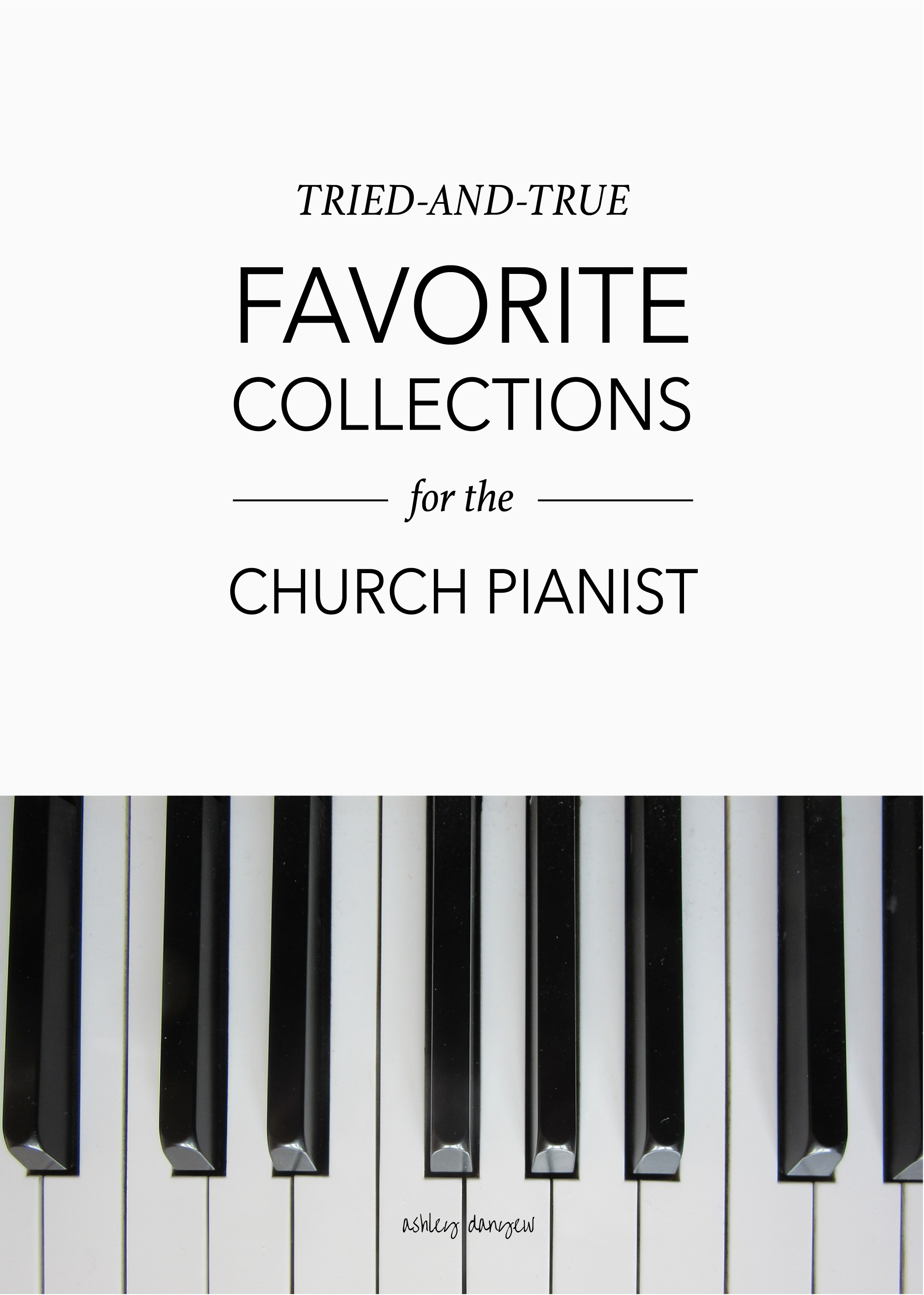 Copy of Tried-and-True Favorite Collections for the Church Pianist