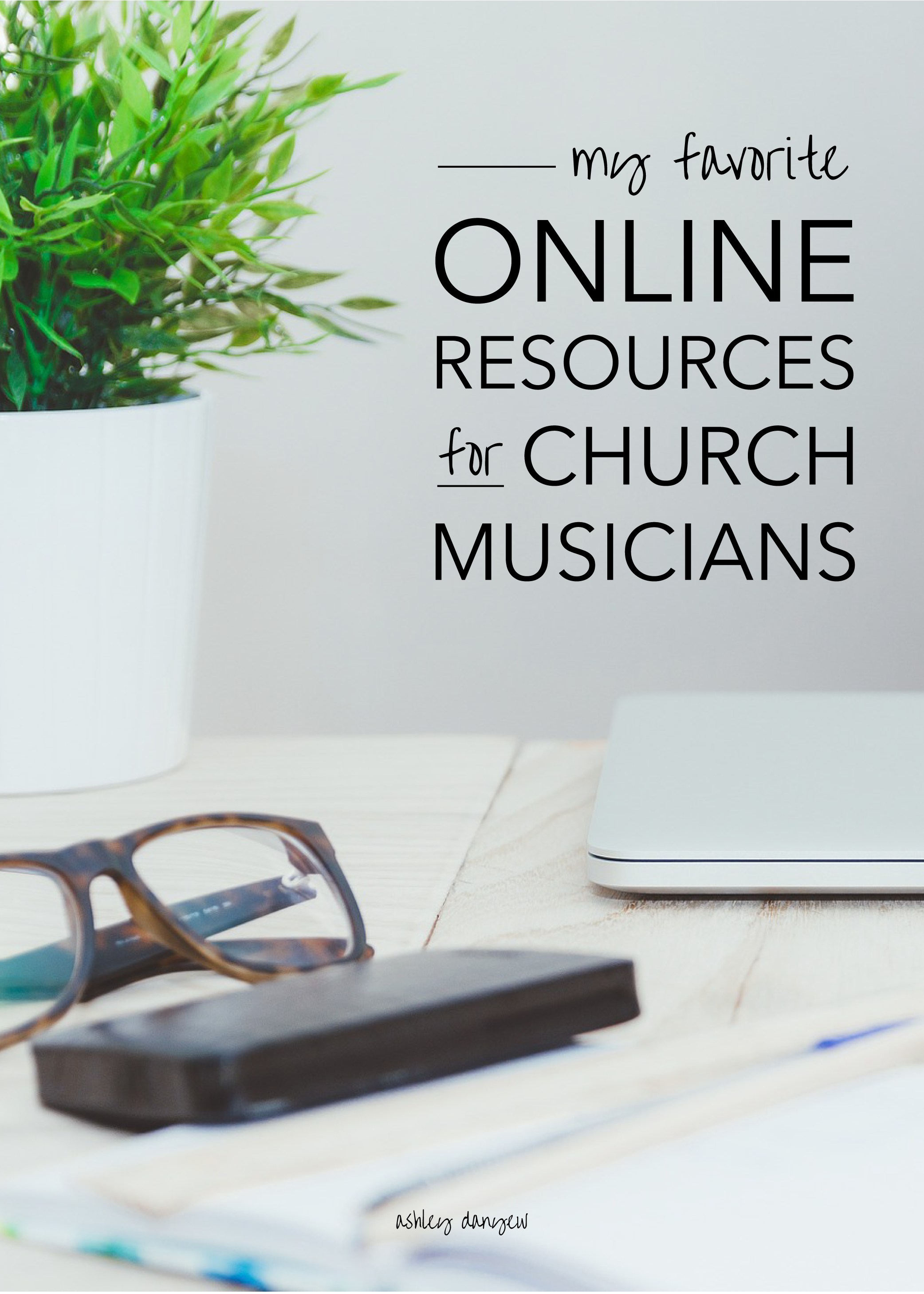 Copy of My Favorite Online Resources for Church Musicians