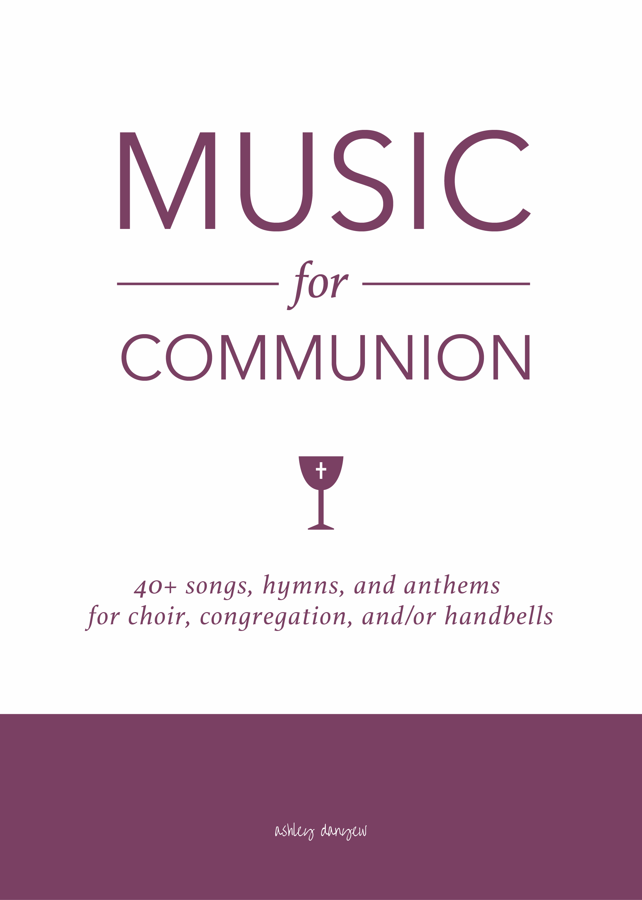 Copy of Music for Communion: 40+ Songs, Hymns, and Anthems