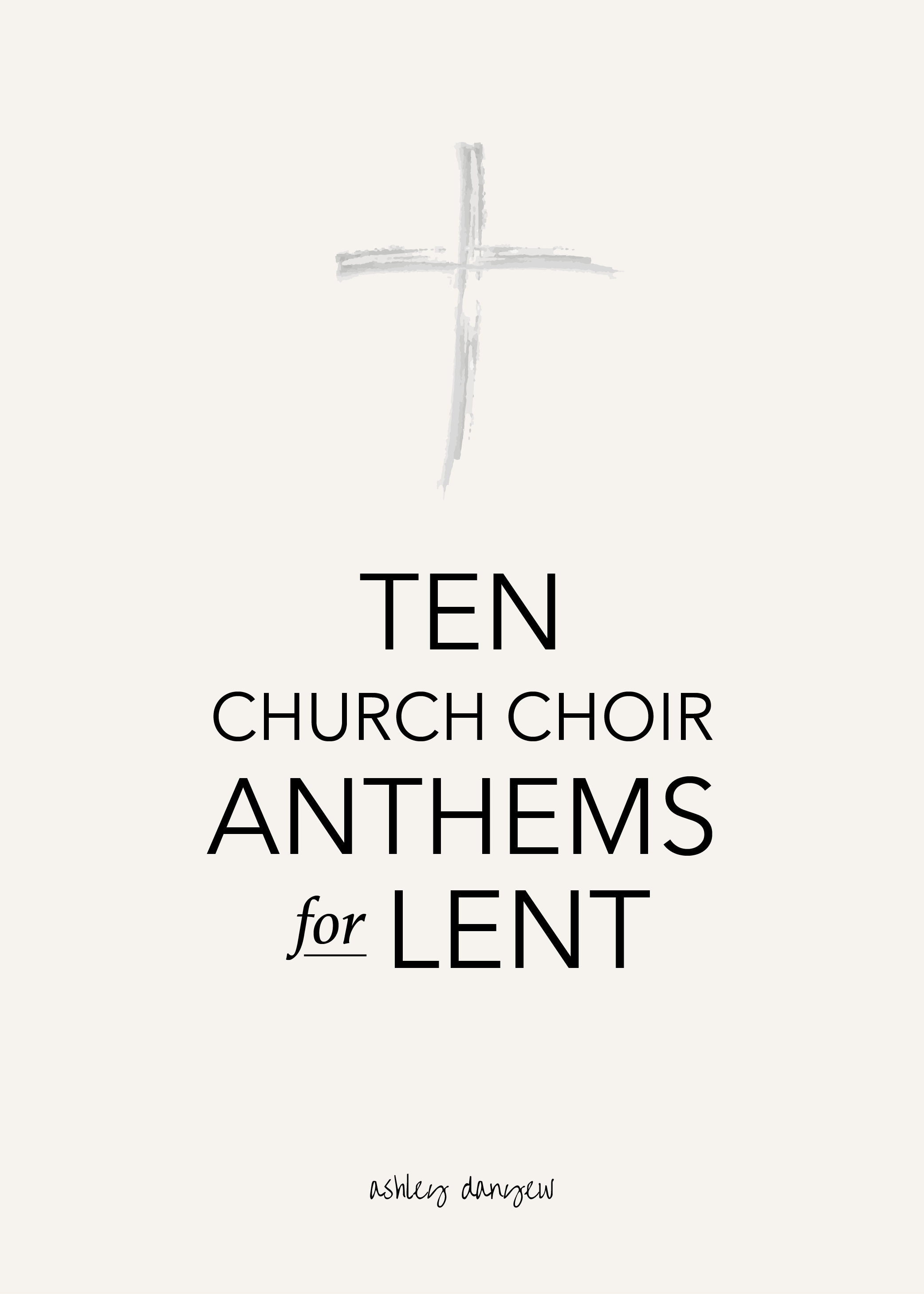 Copy of 10 Church Choir Anthems for Lent