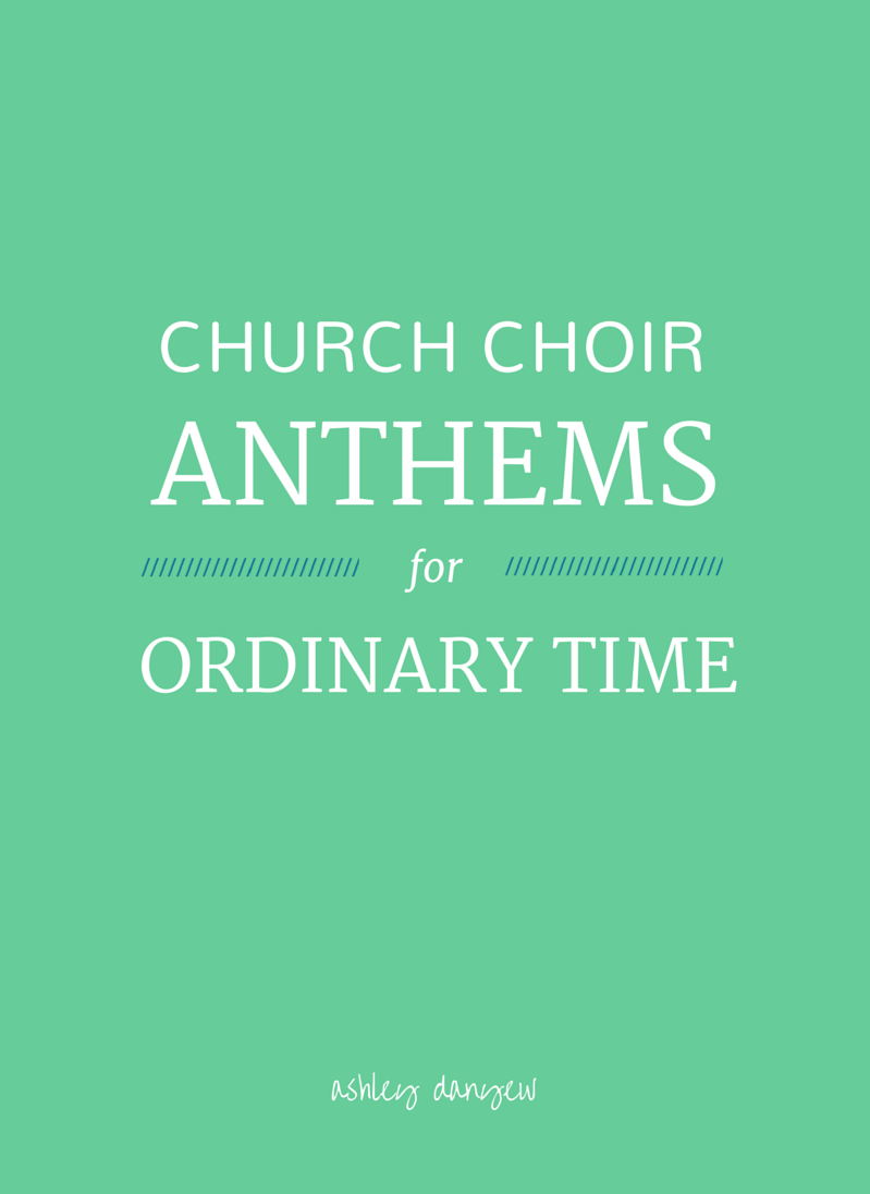 Copy of 25 Church Choir Anthems for Ordinary Time