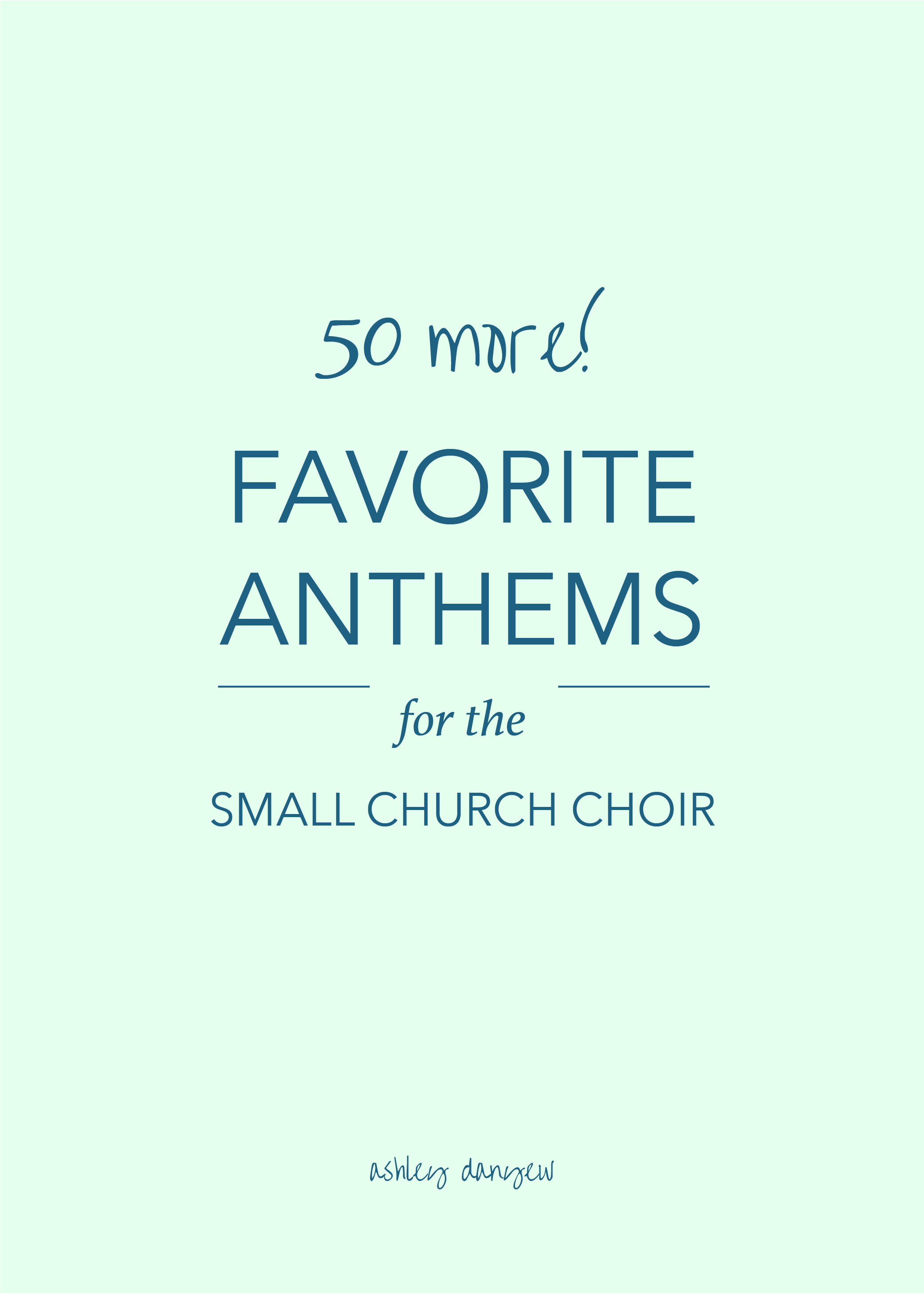 Copy of 50 (more!) Favorite Anthems for the Small Church Choir