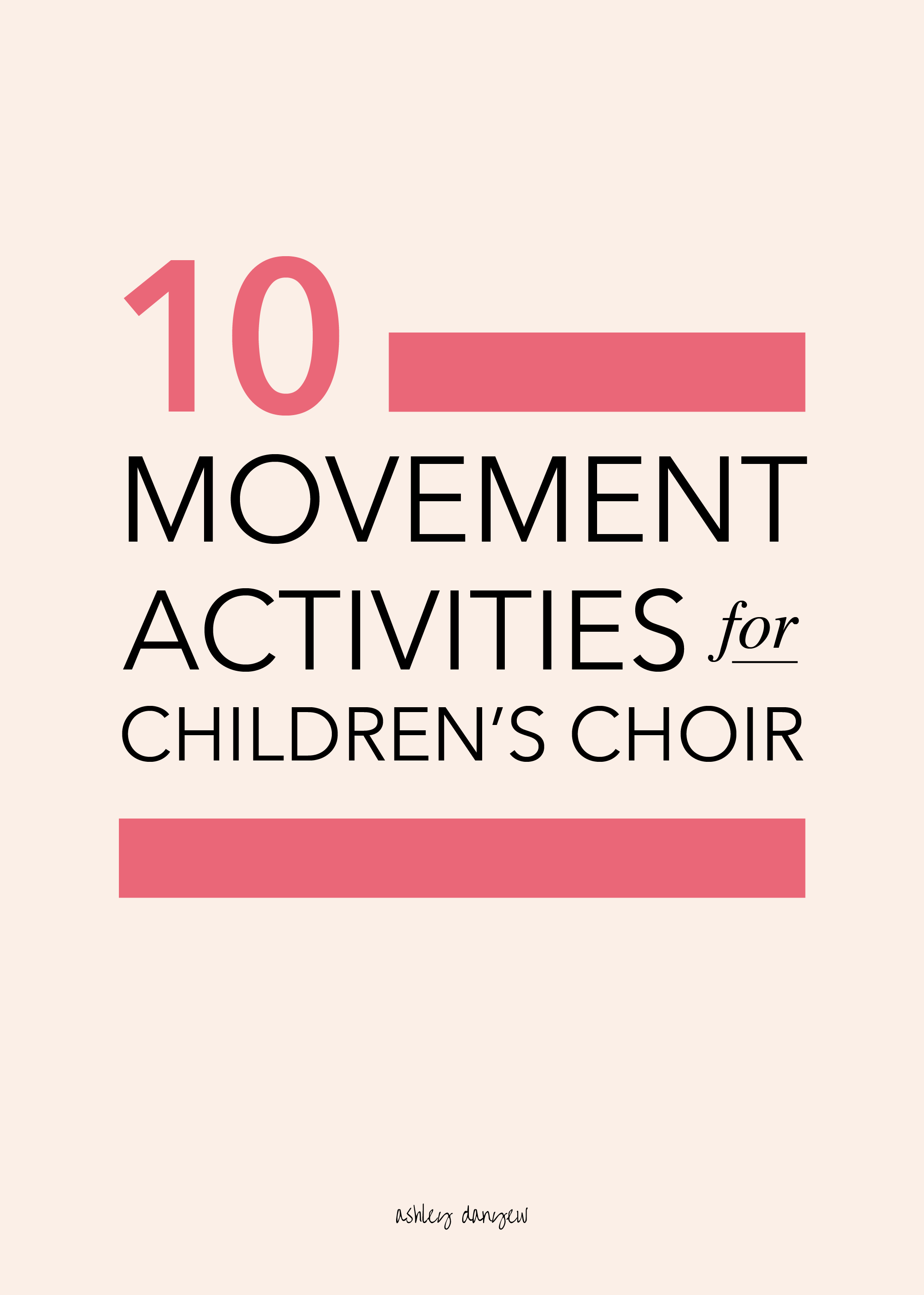 Copy of 10 Movement Activities for Children's Choir