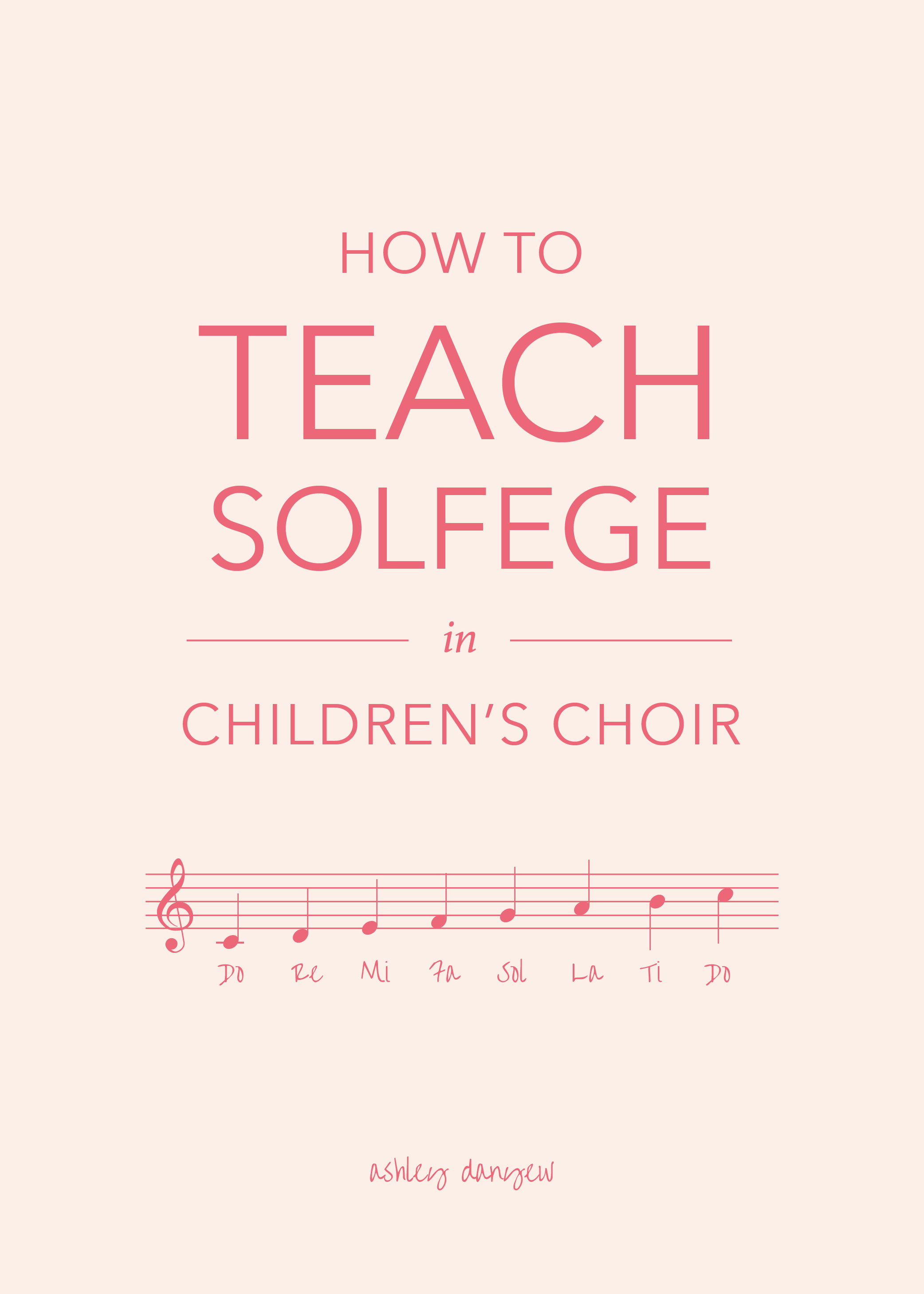 Copy of How to Teach Solfege in Children's Choir
