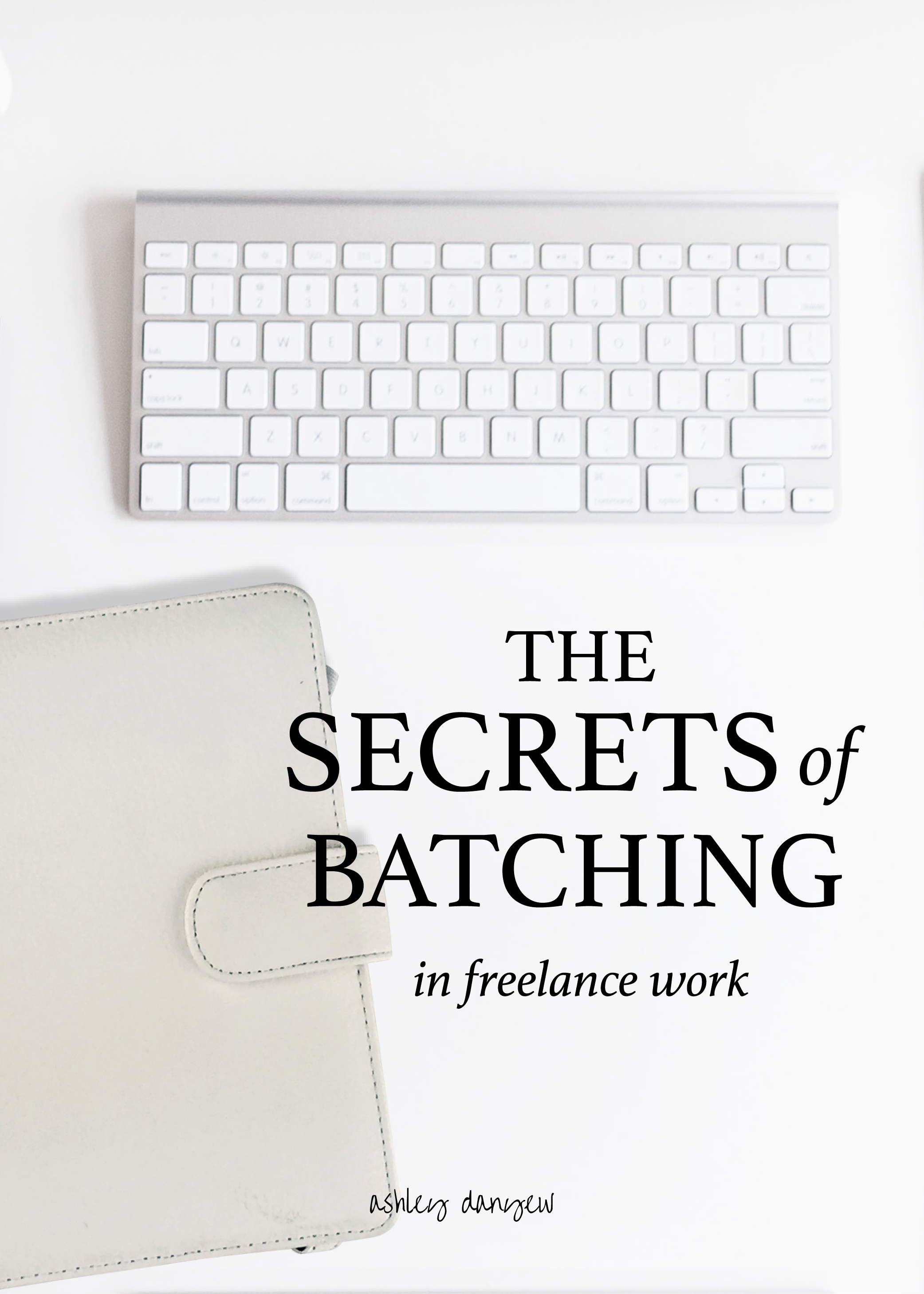 The Secrets of Batching In Freelance Work-01.png