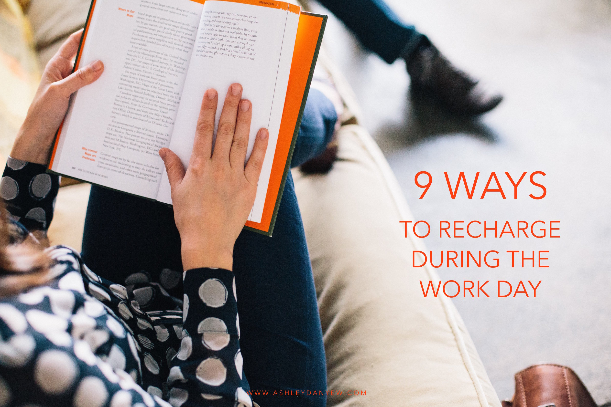 9 Ways to Recharge During the Work Day | Ashley Danyew.jpg