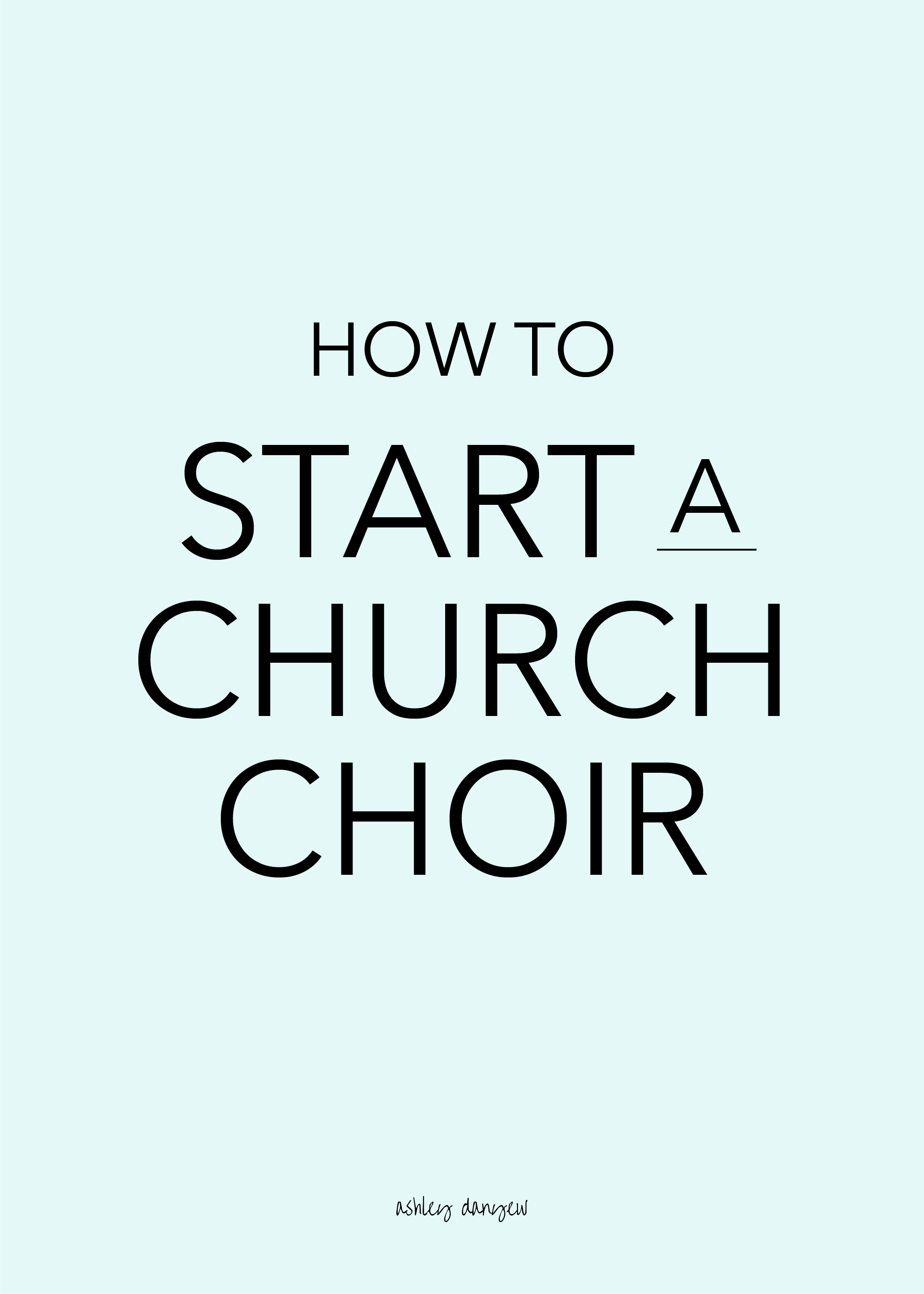 Copy of How to Start a Church Choir