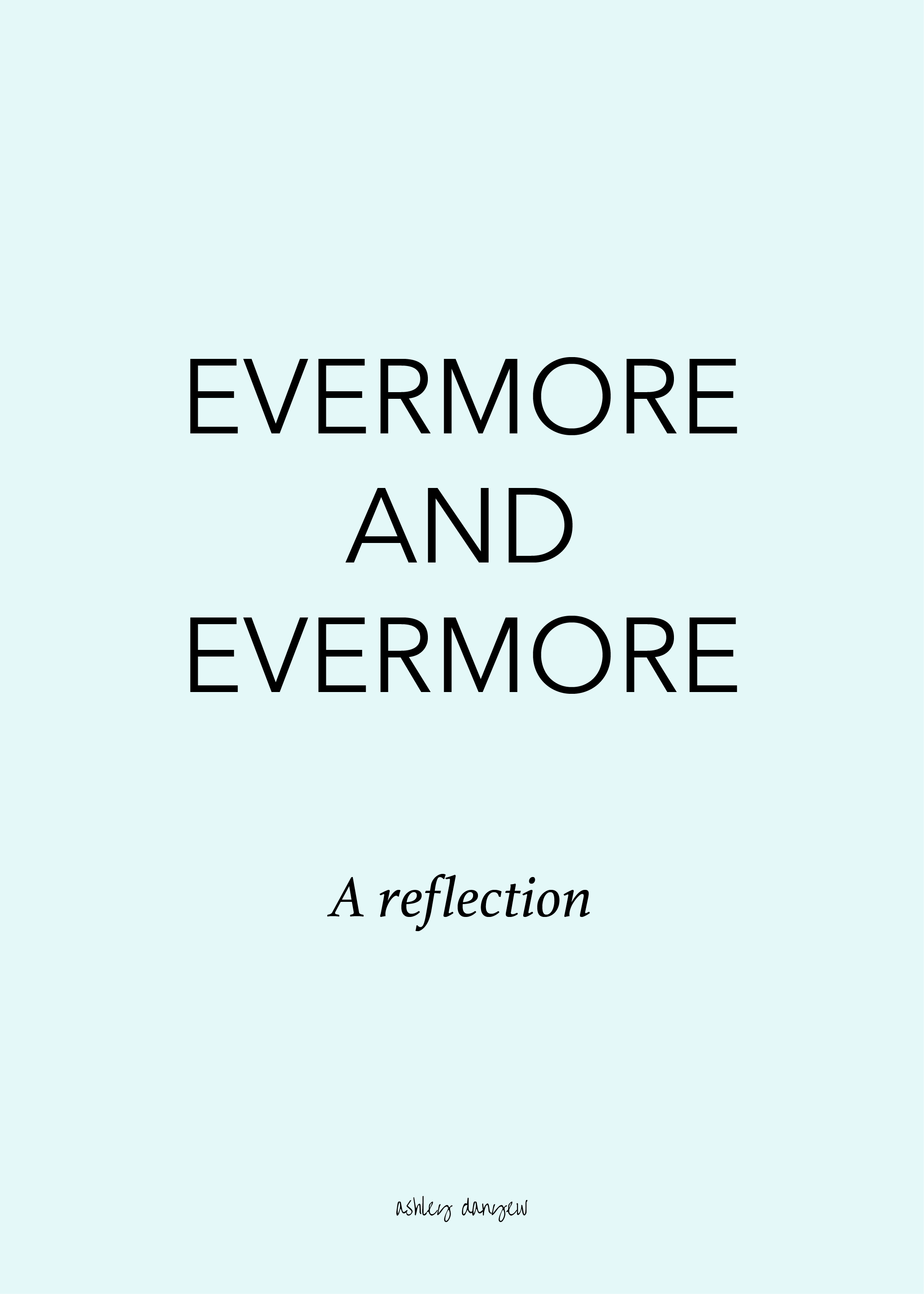 Copy of Evermore and Evermore: A Reflection