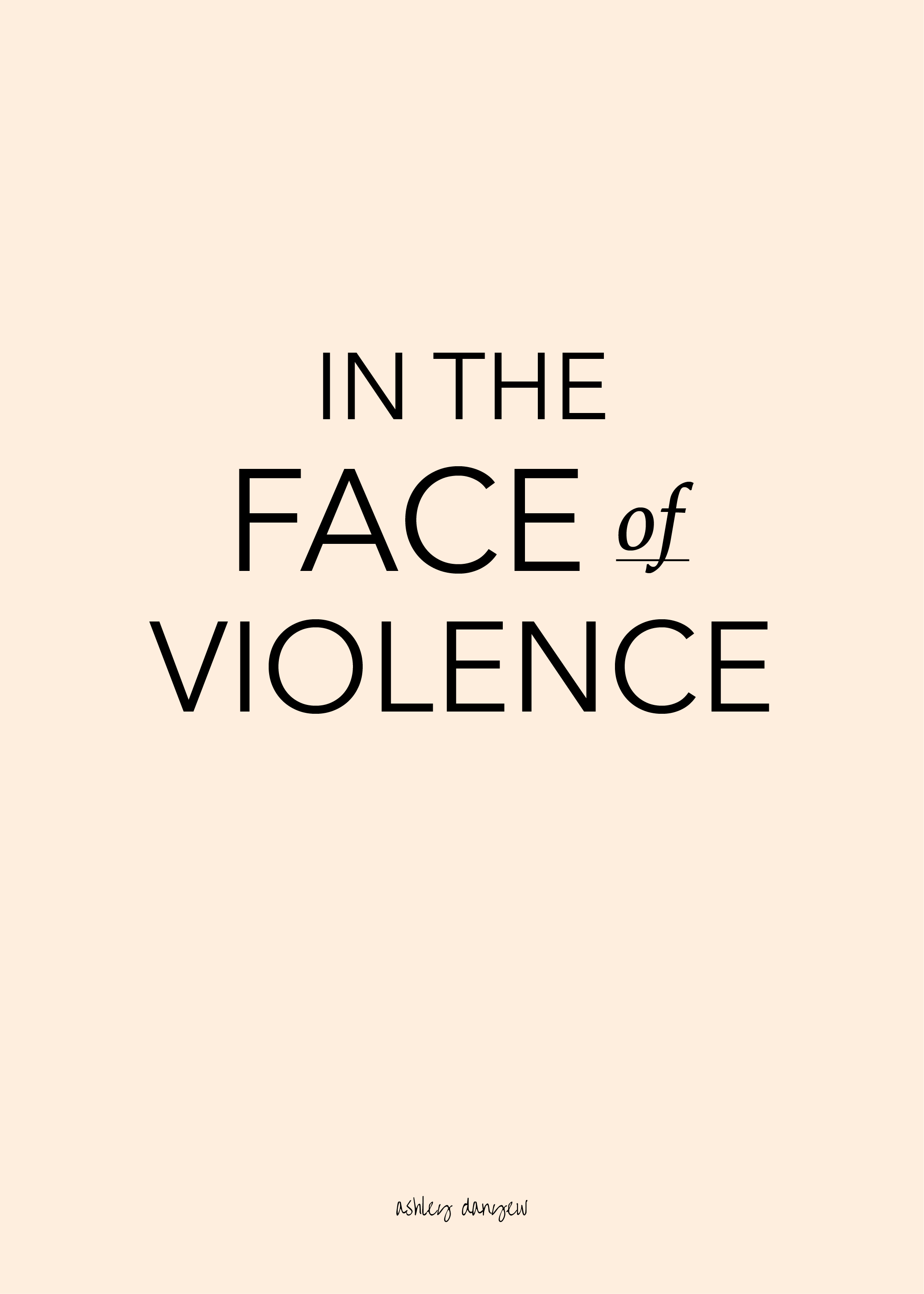 Copy of In the Face of Violence