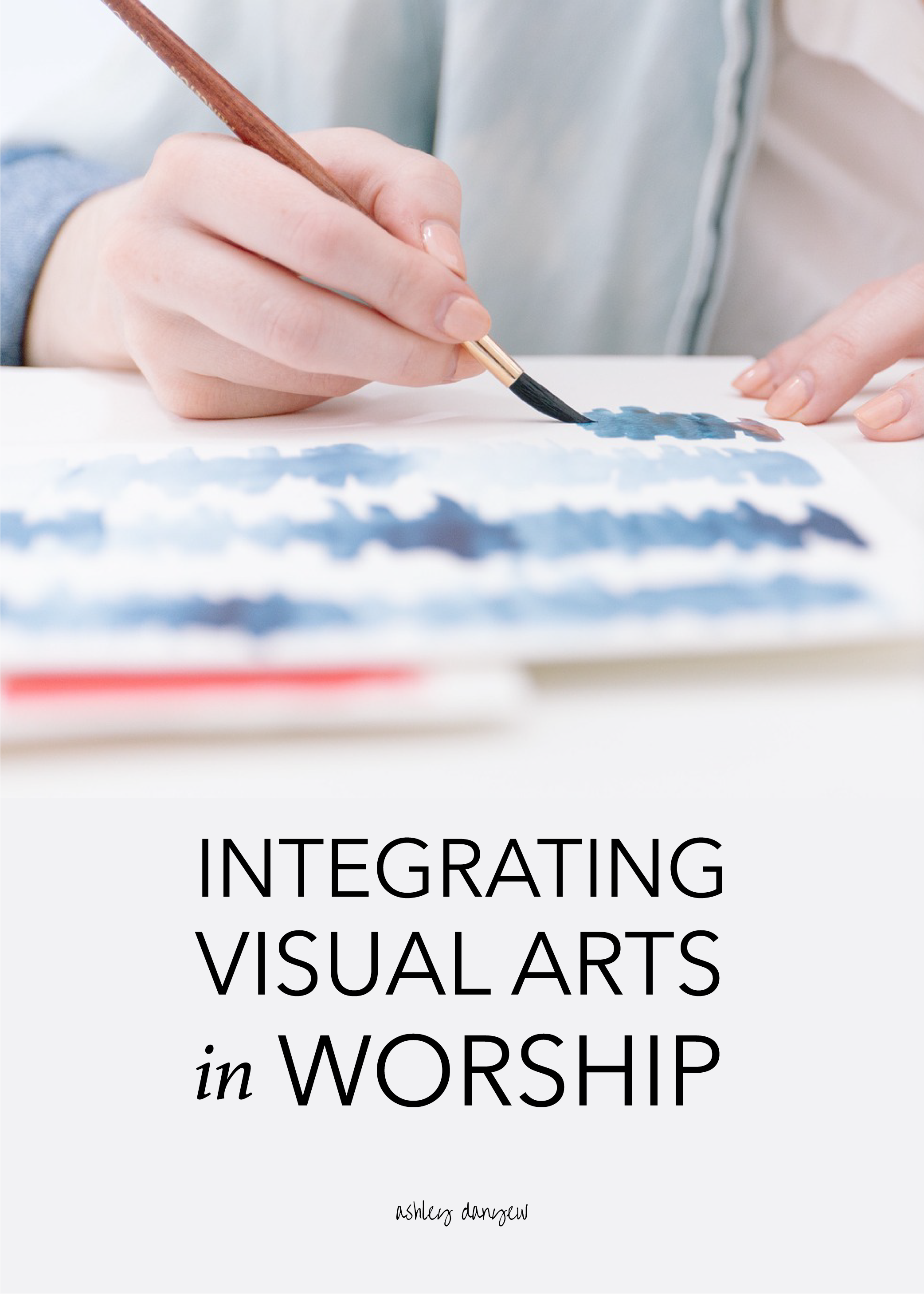 Copy of Integrating Visual Arts in Worship