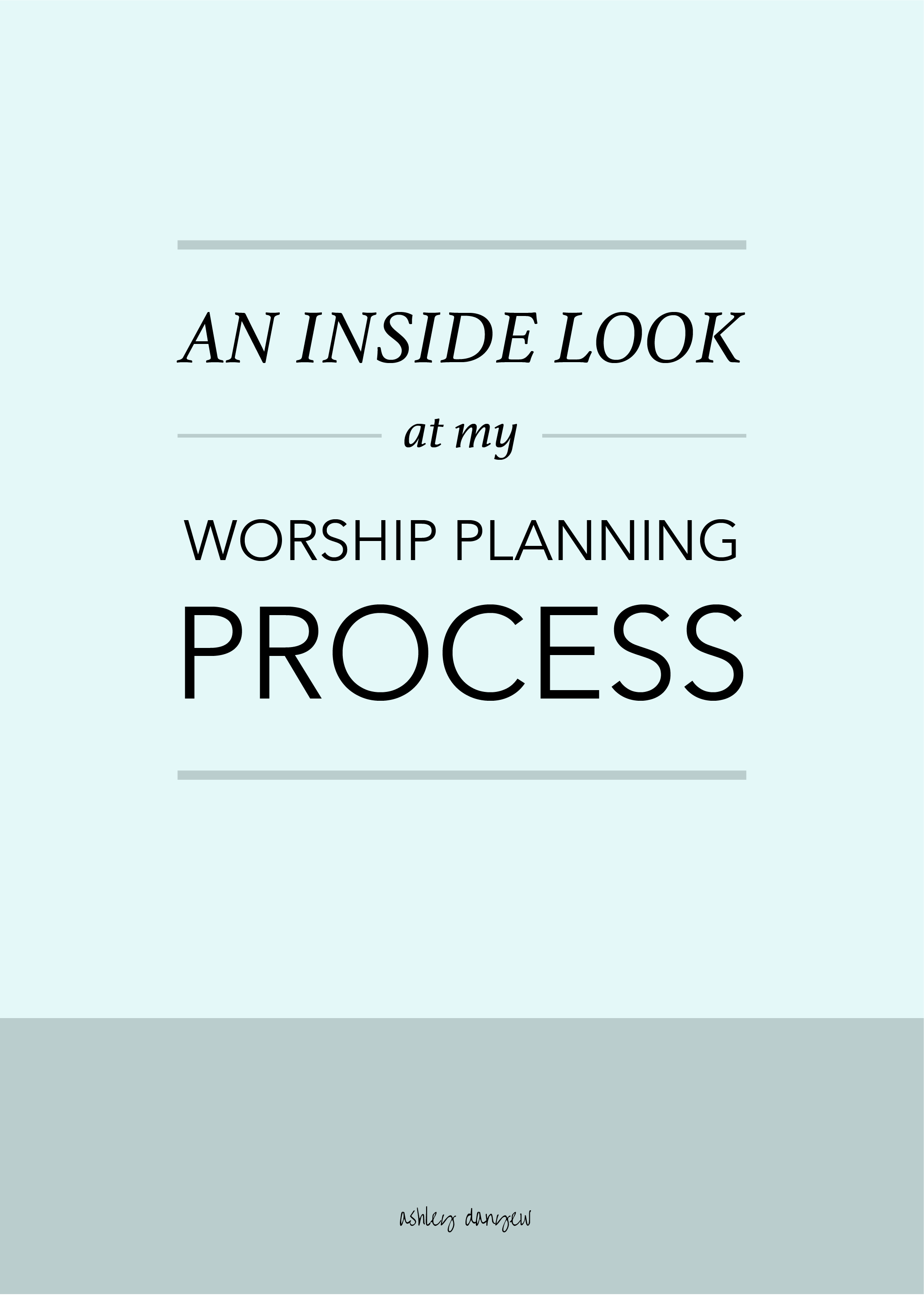Copy of An Inside Look at My Worship Planning Process