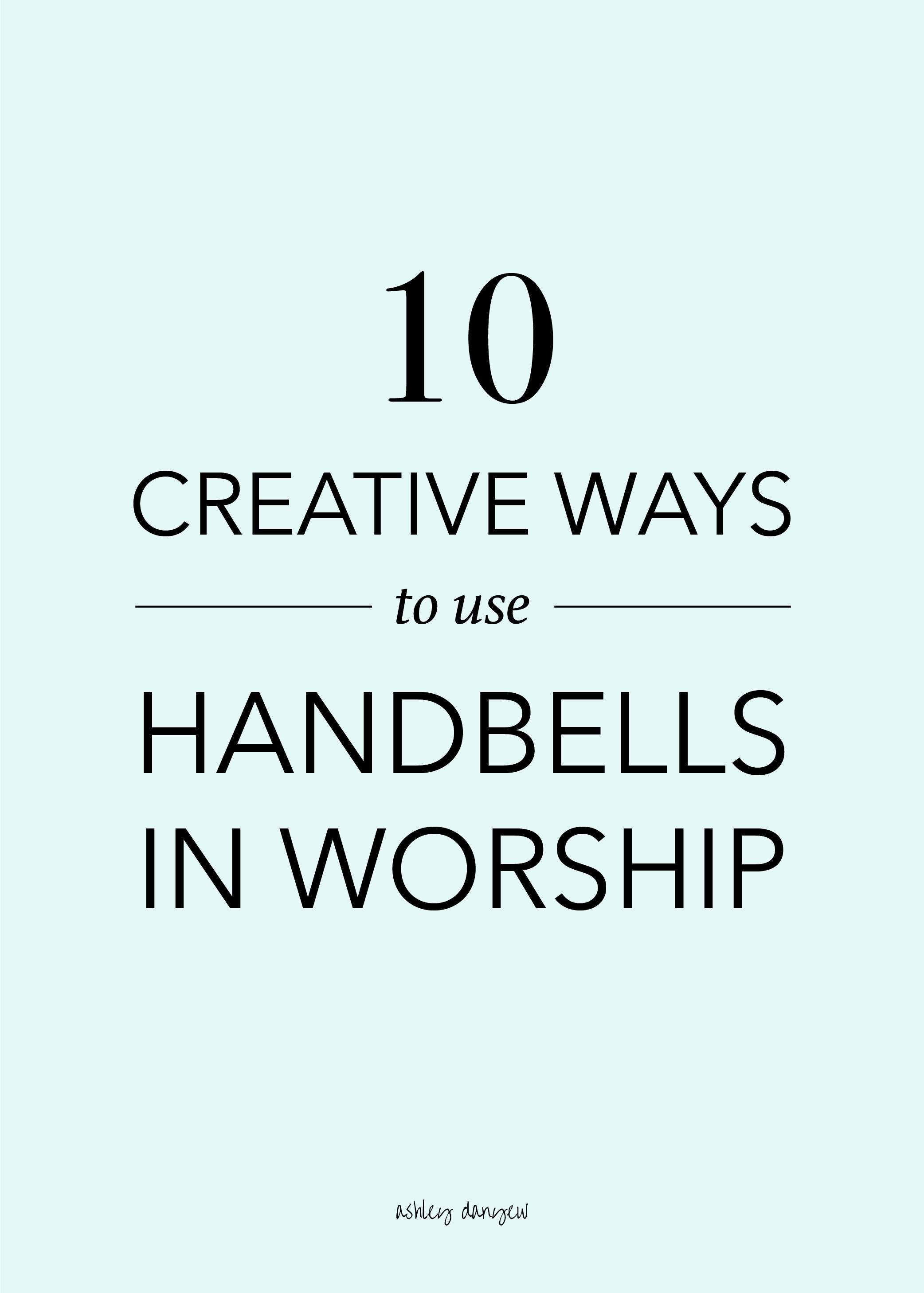 Copy of 10 Creative Ways to Use Handbells in Worship