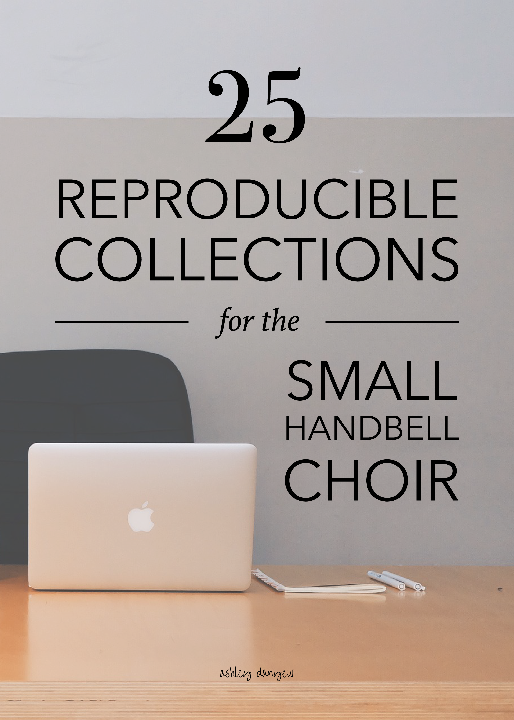 Copy of 25 Reproducible Collections for the Small Handbell Choir