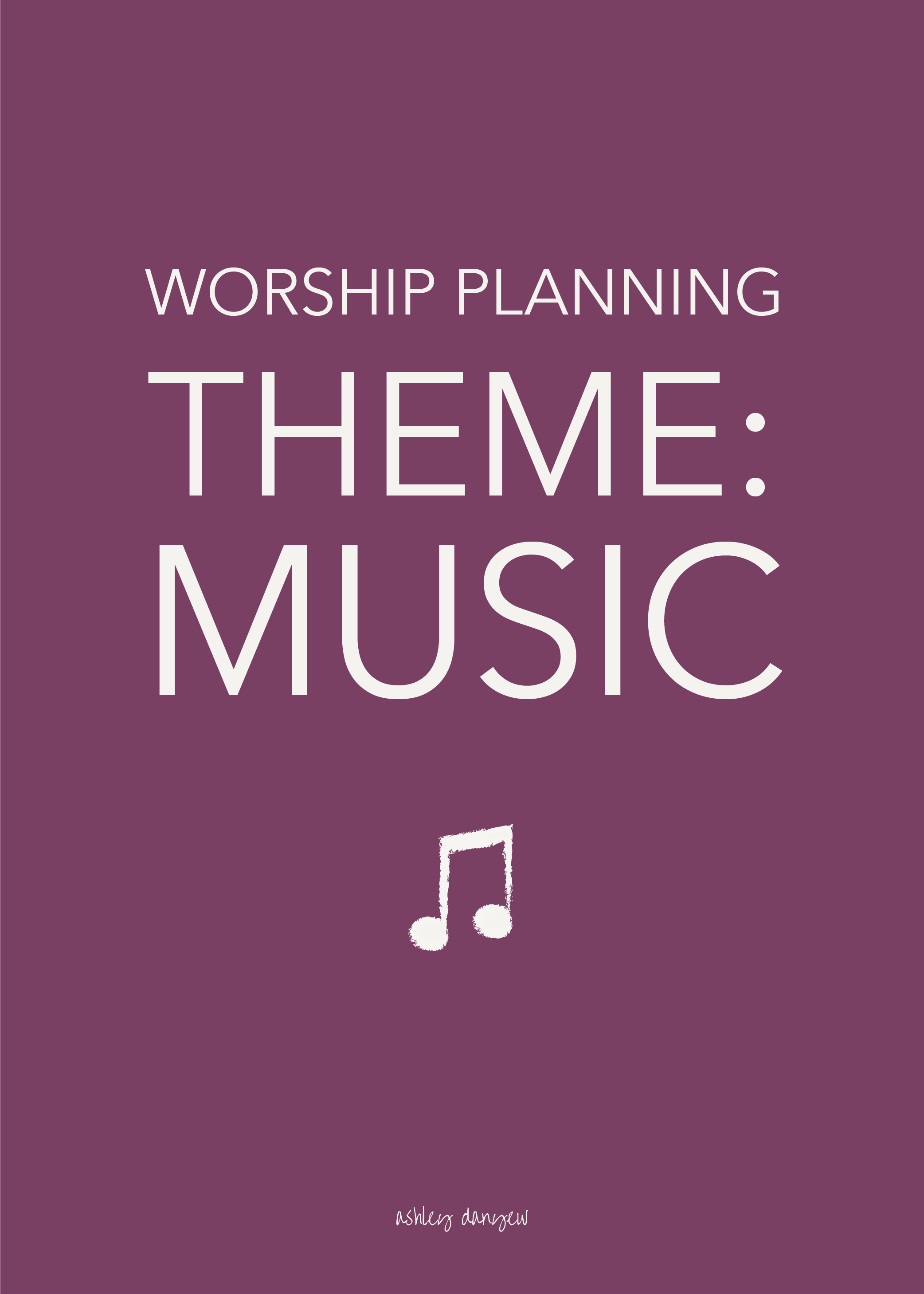 Copy of Worship Planning Theme: Music