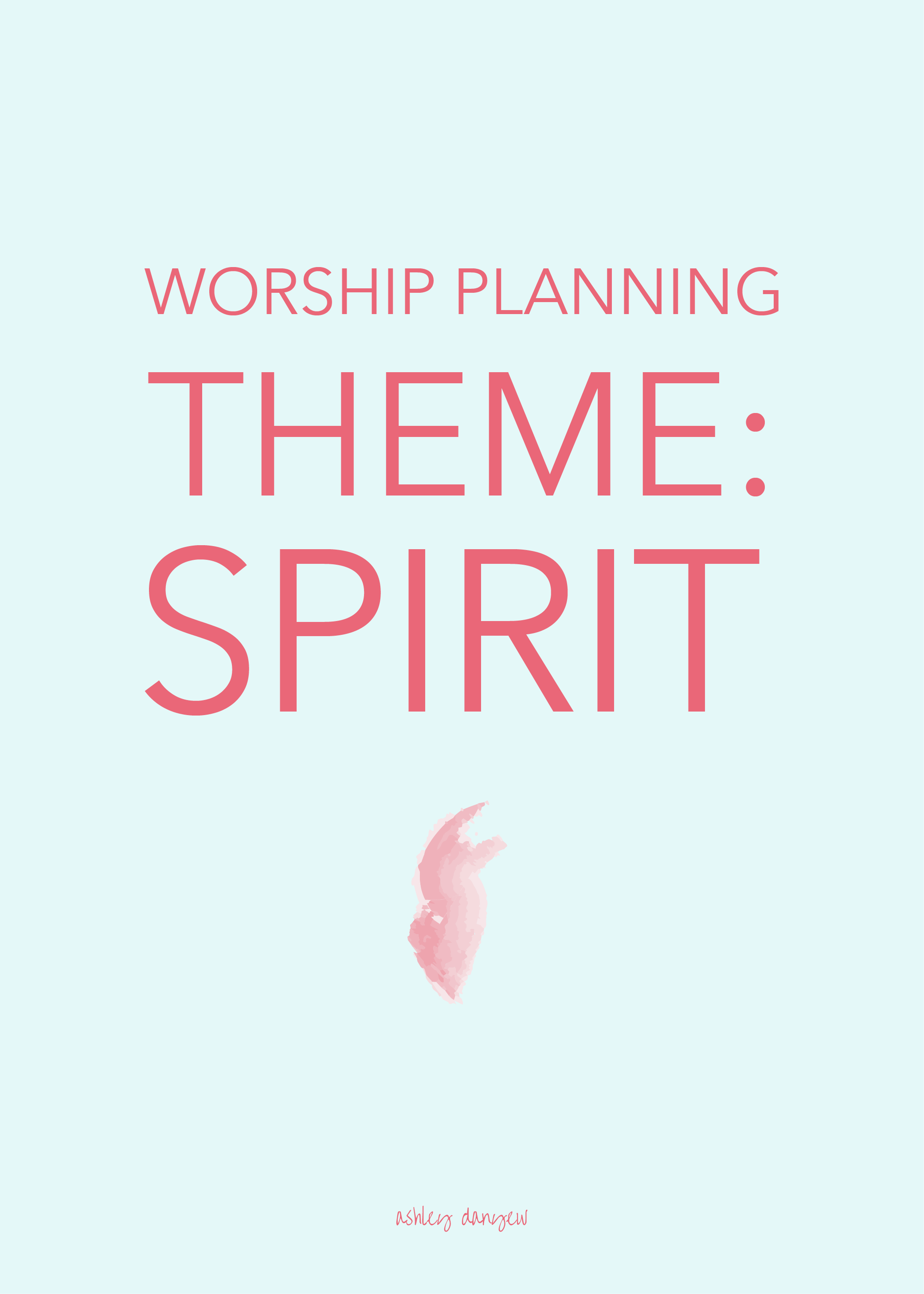 Copy of Worship Planning Theme: Spirit