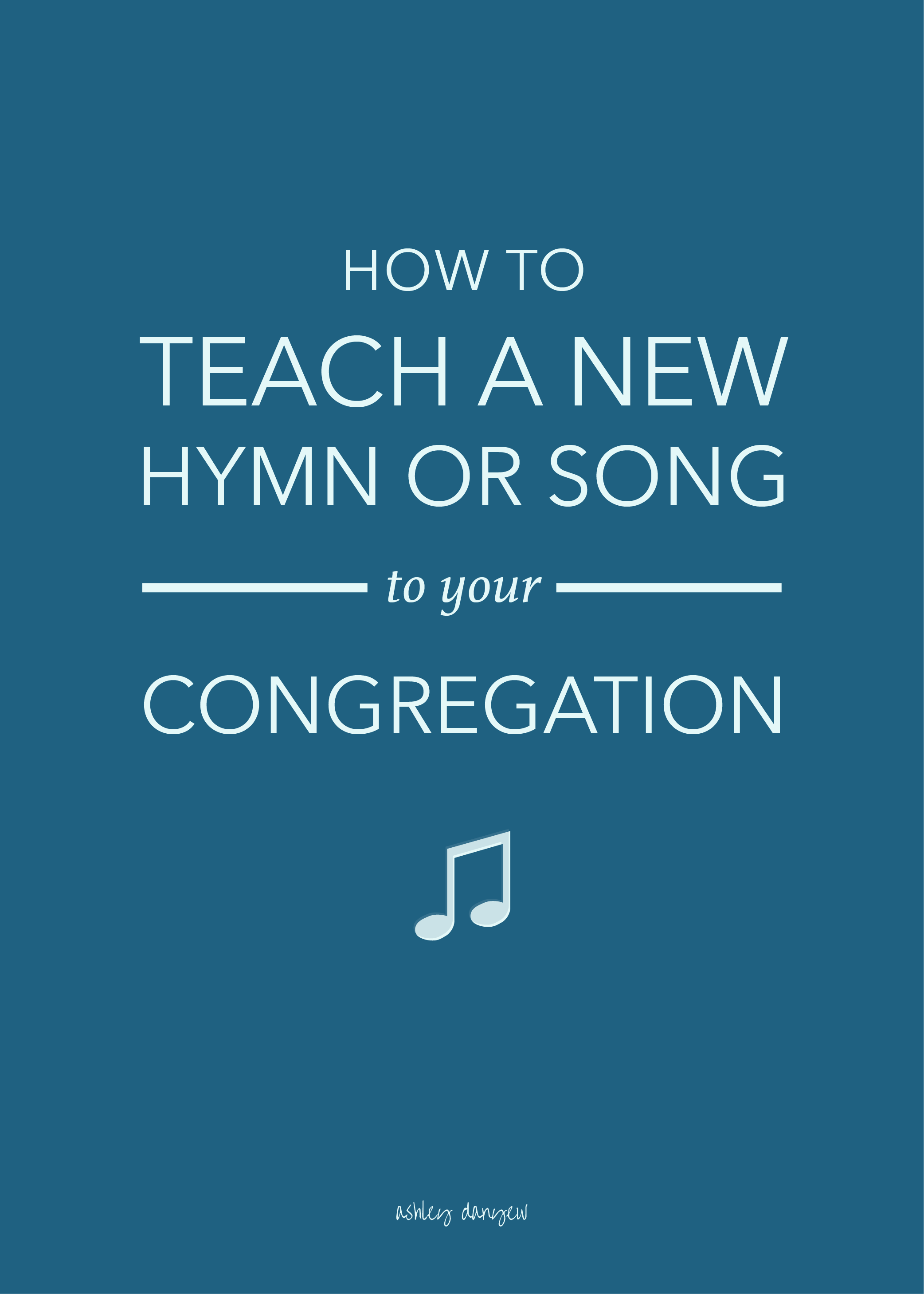 How to Teach a New Hymn or Song to Your Congregation-01.png