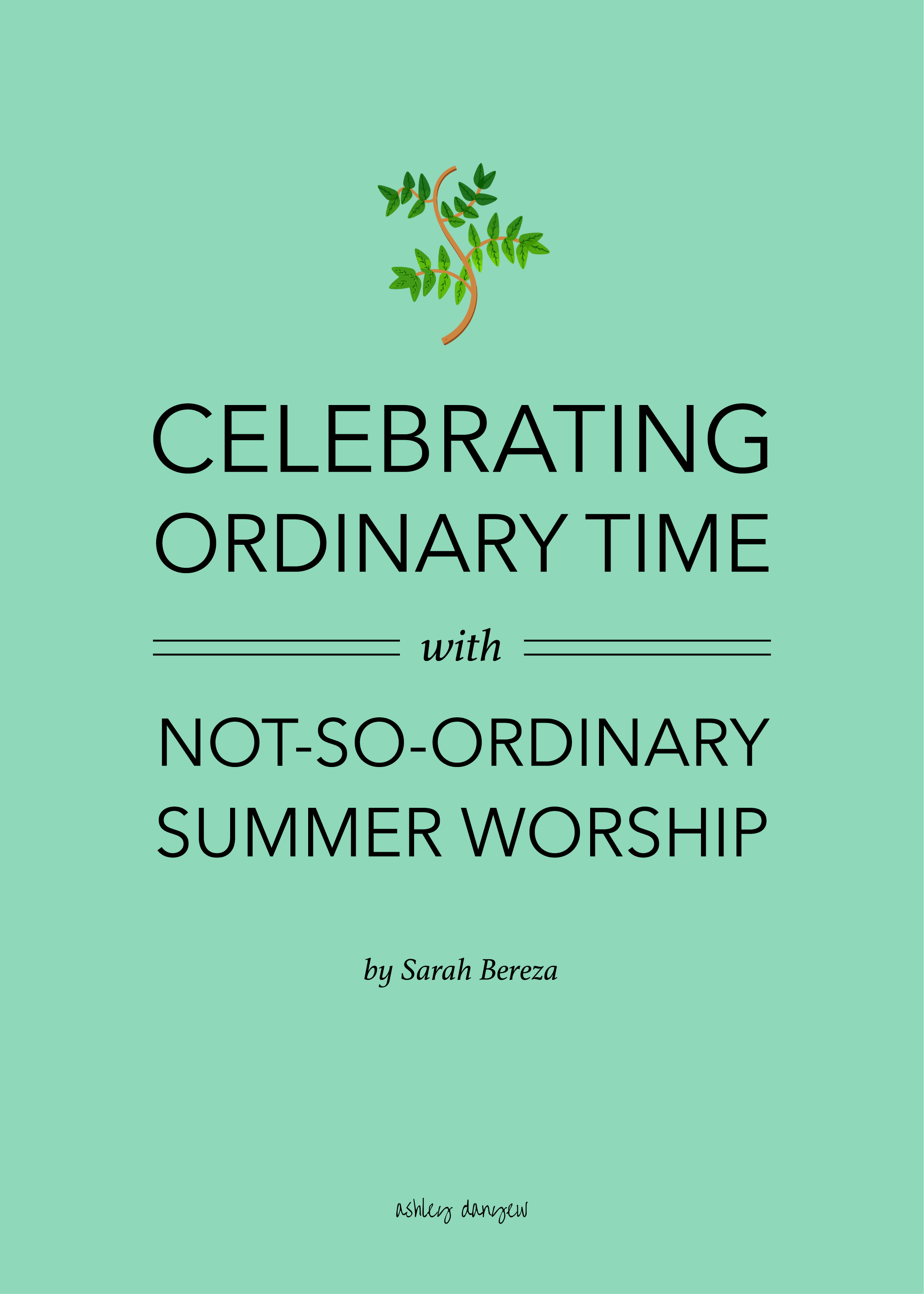 Copy of Celebrating Ordinary Time with Not-So-Orindary Summer Worship