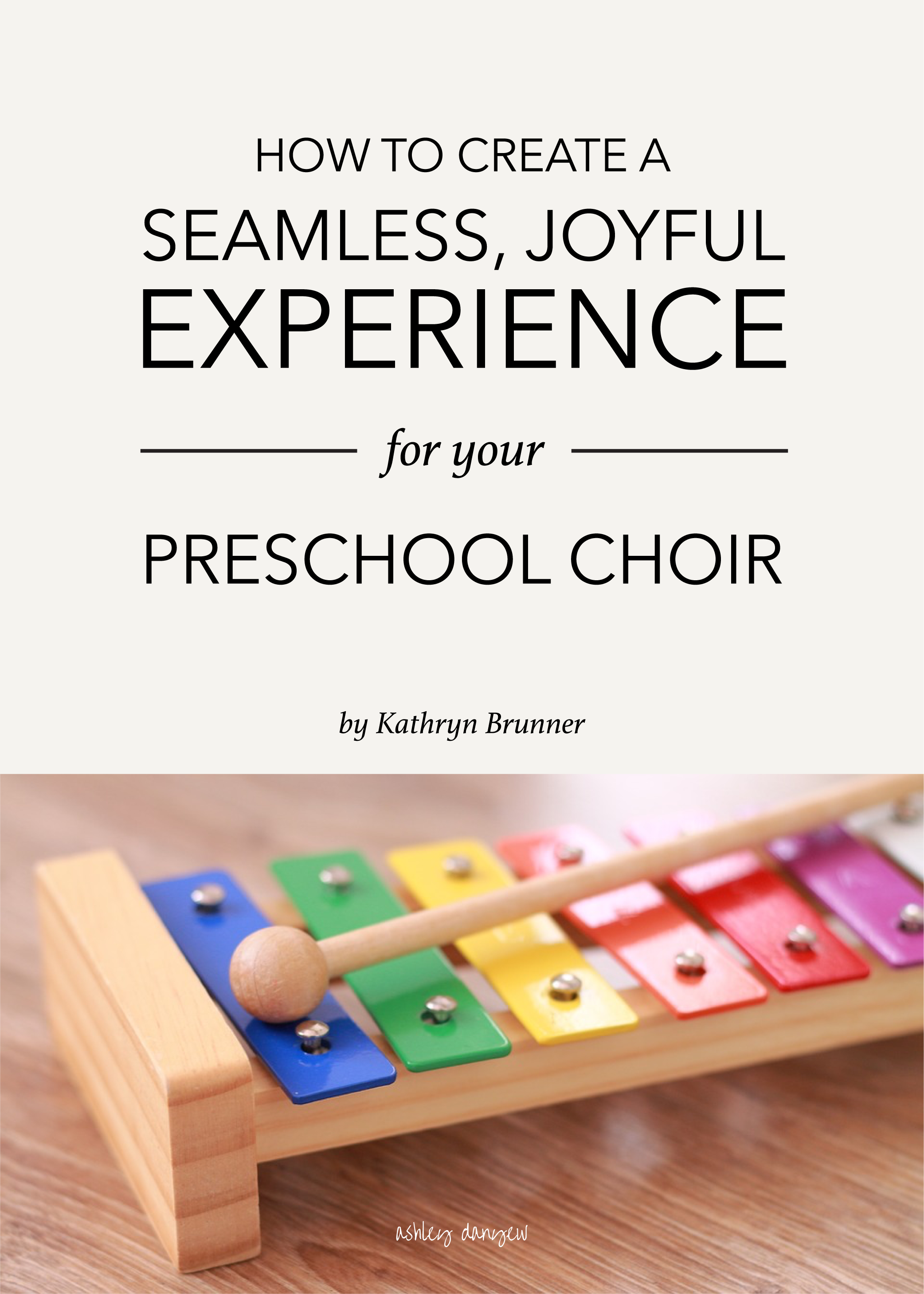 Copy of How to Create a Seamless, Joyful Experience for Your Preschool Choir