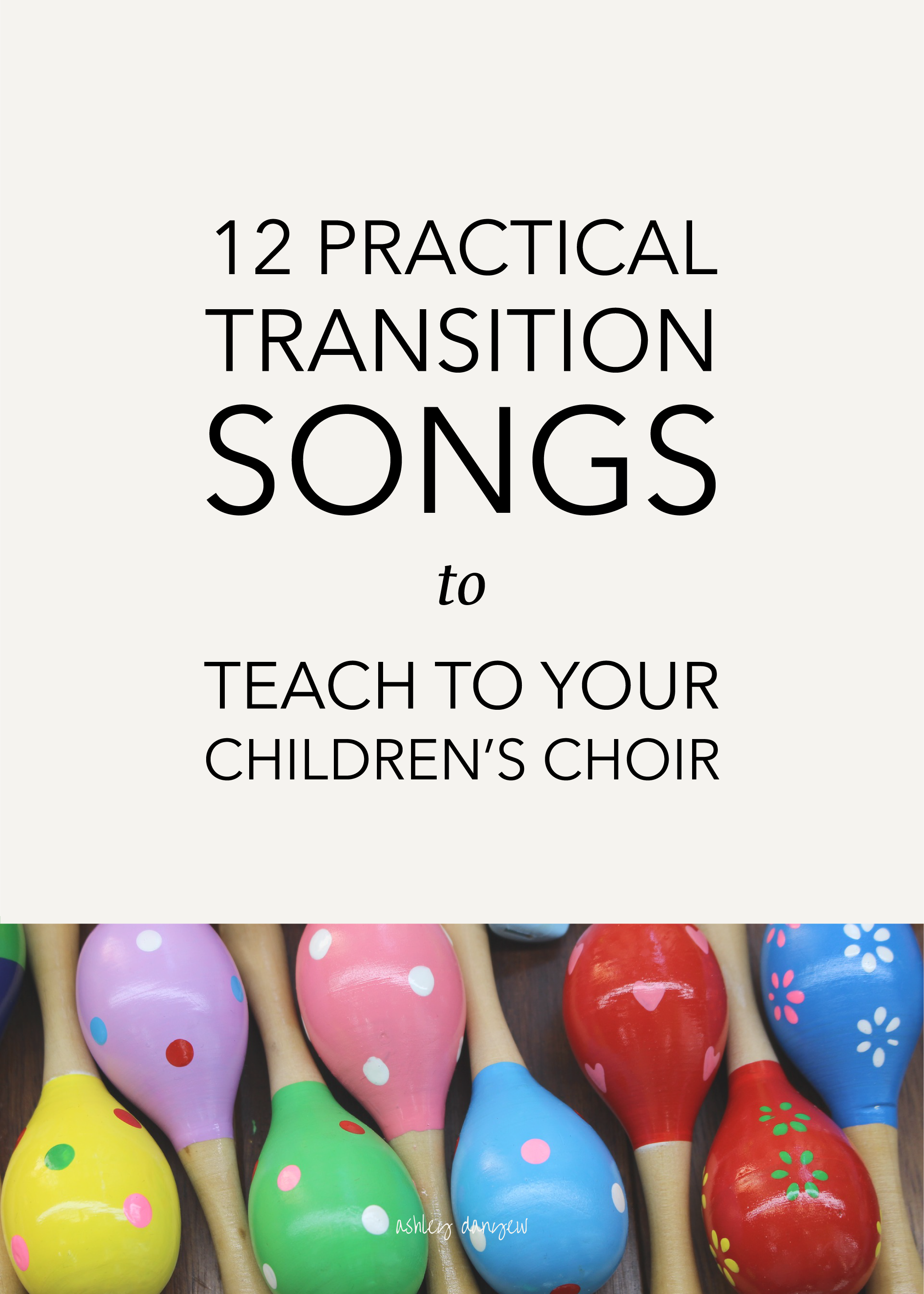 Copy of 12 Practical Transition Songs to Teach to Your Children's Choir
