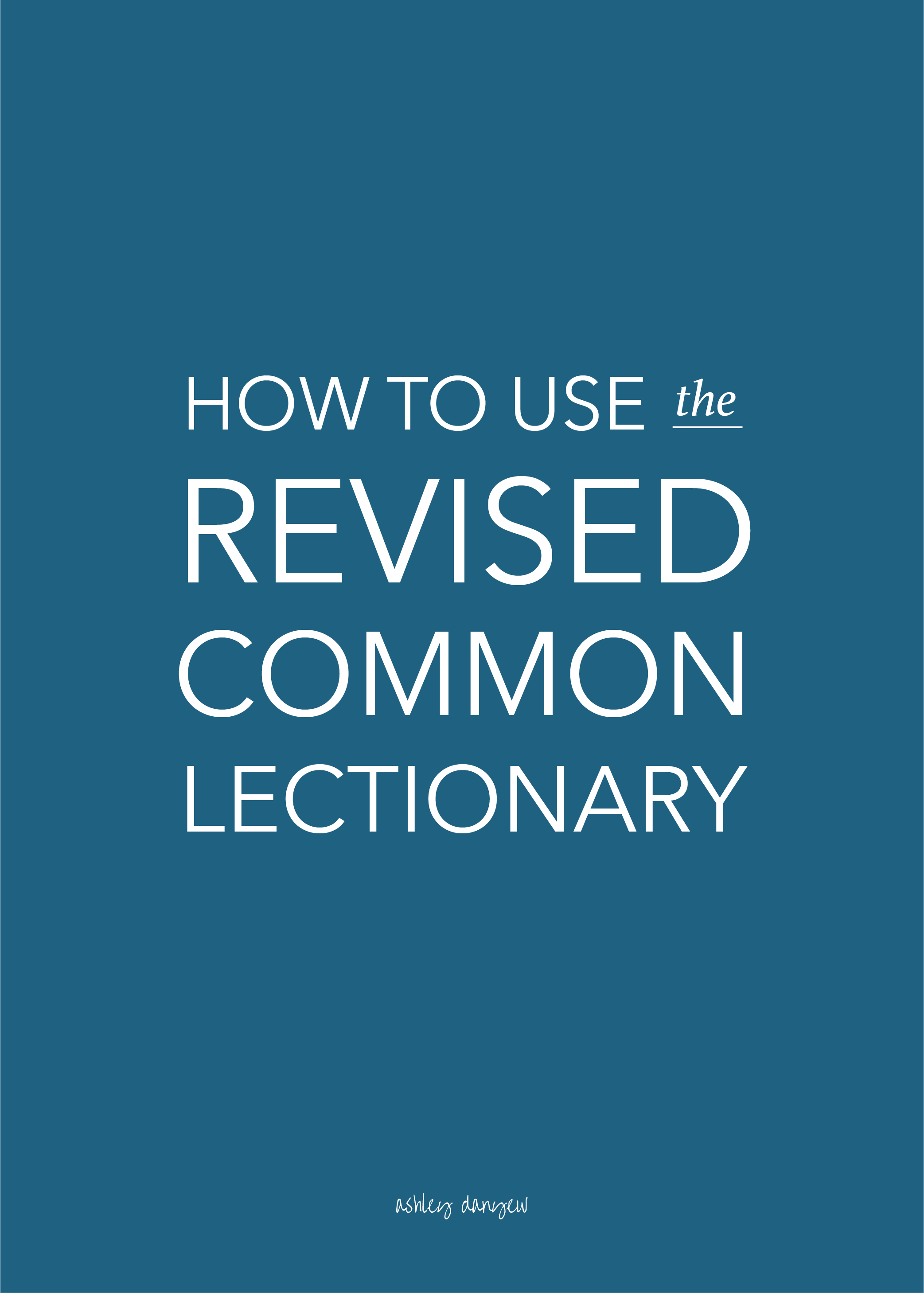 Copy of How to Use the Revised Common Lectionary