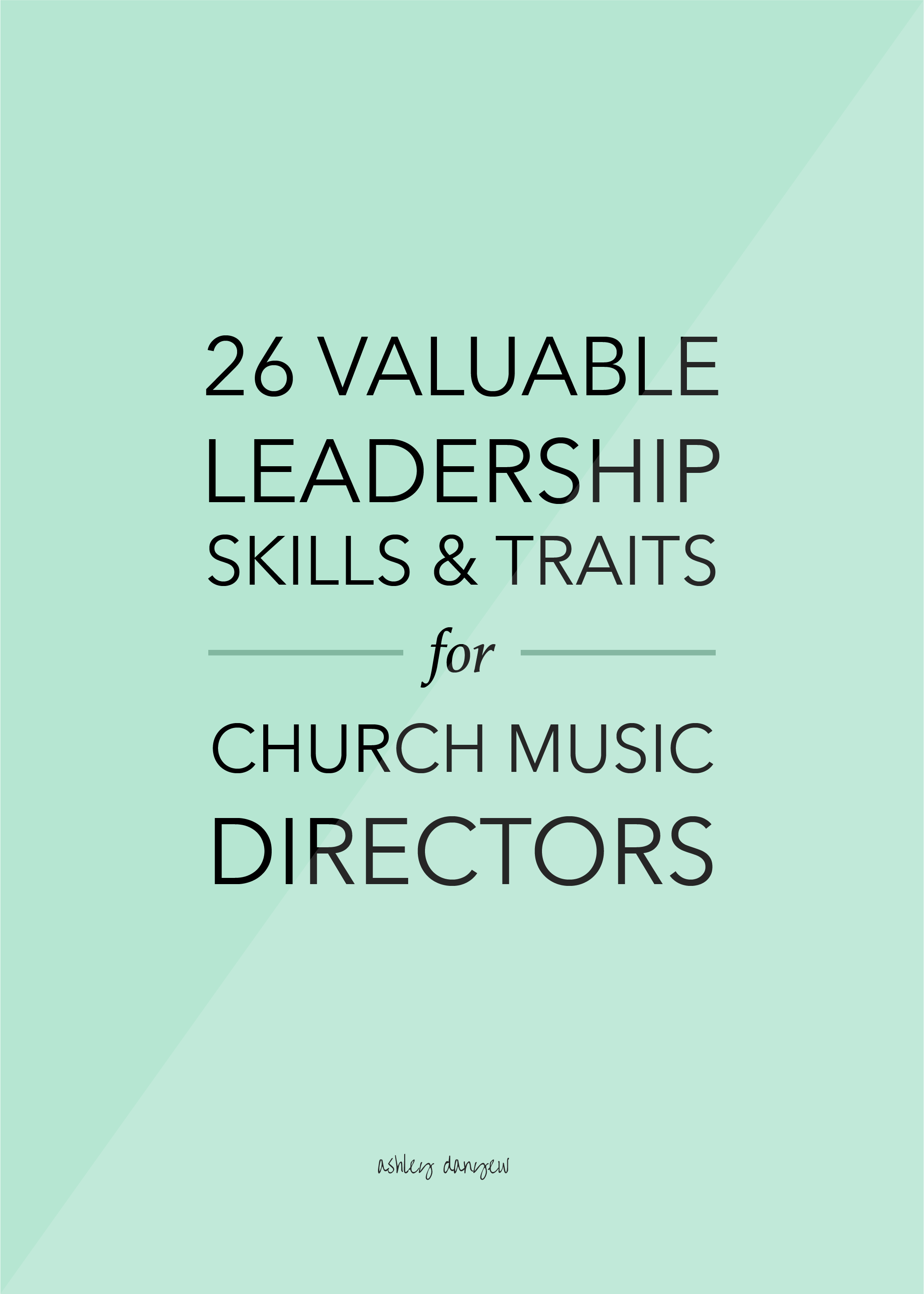 Copy of 26 Valuable Leadership Skills & Traits for Church Music Directors