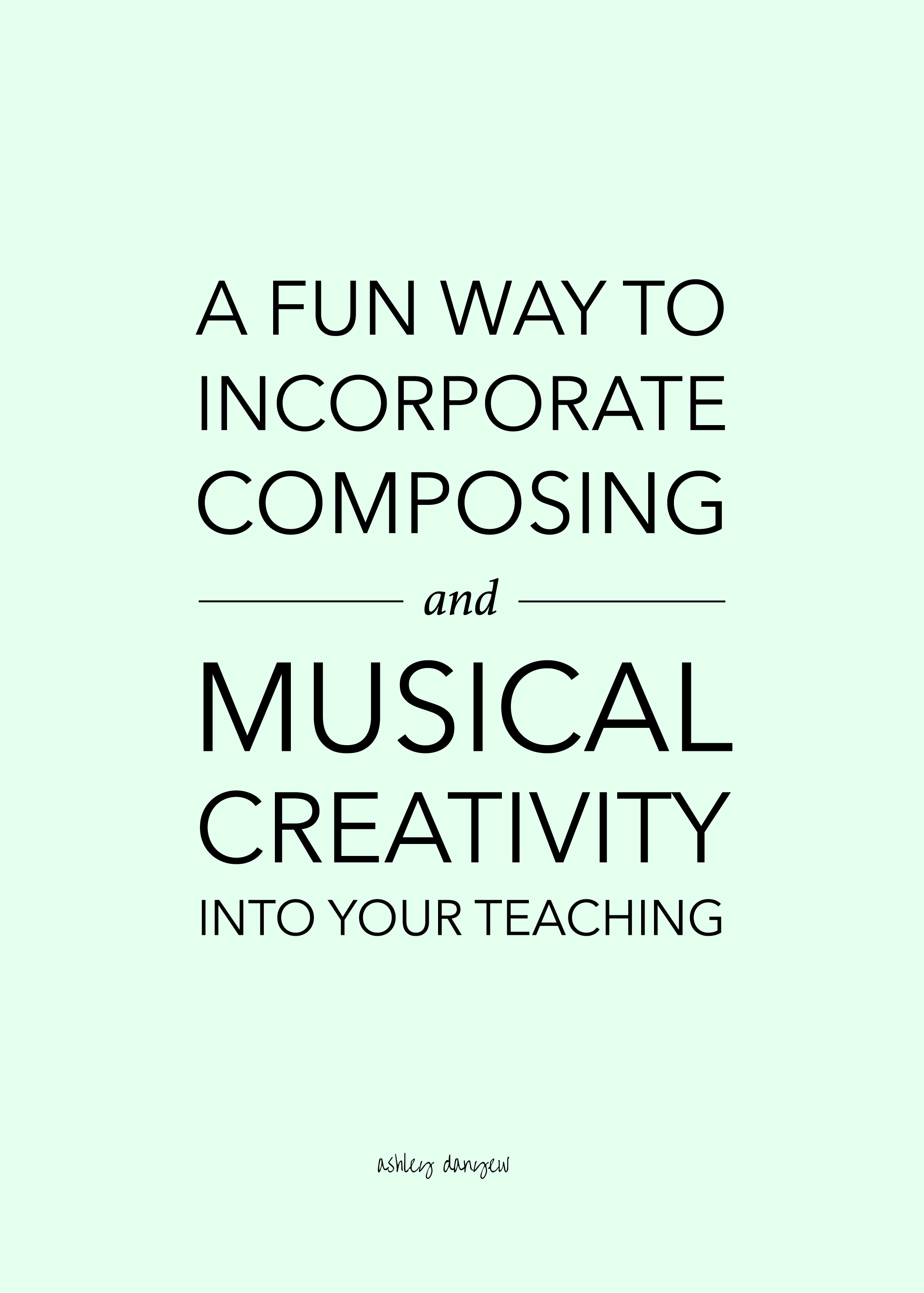 A Fun Way to Incorporate Composing and Musical Creativity Into Your Teaching-19.png