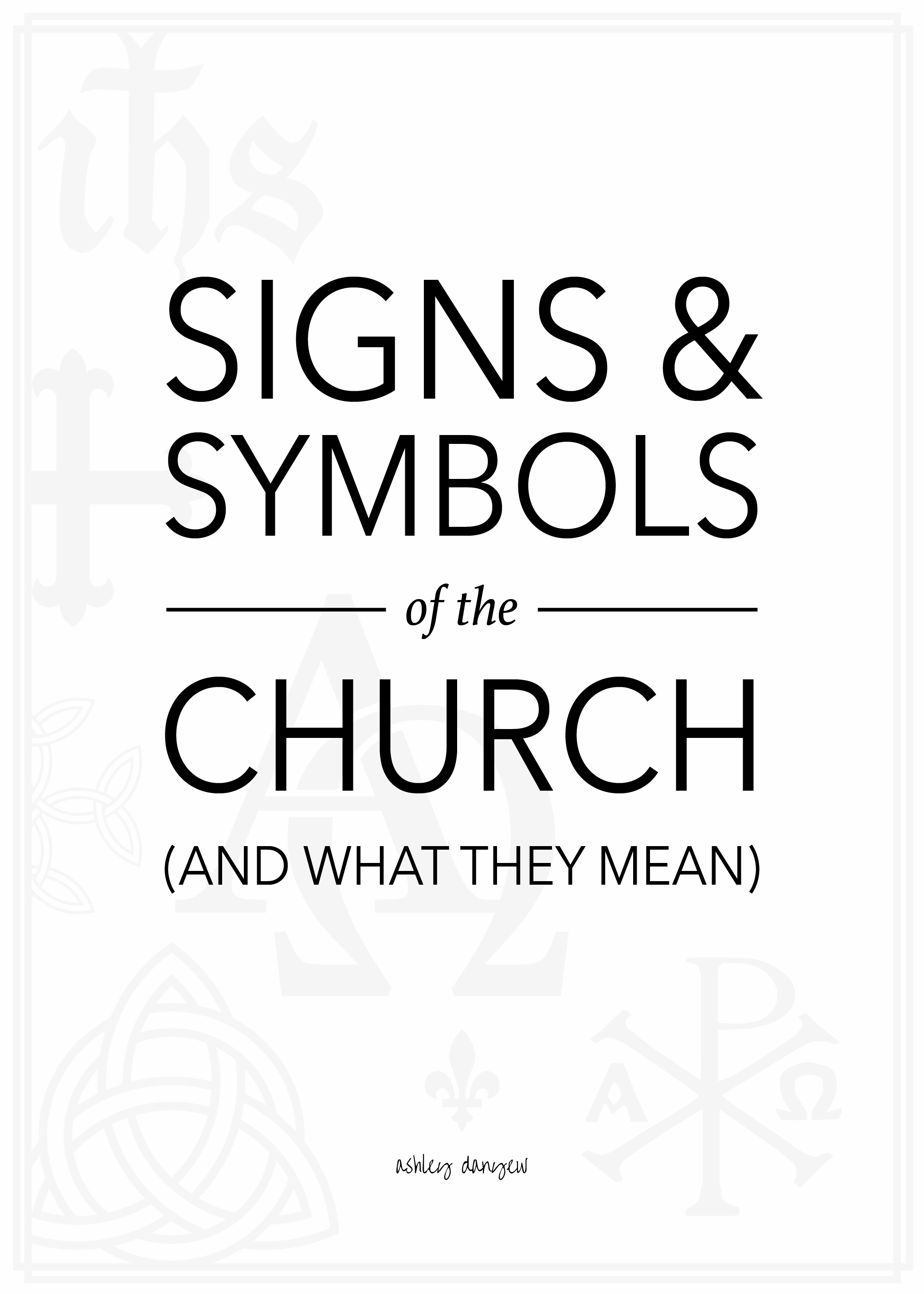 Copy of Signs & Symbols of the Church (and What They Mean)