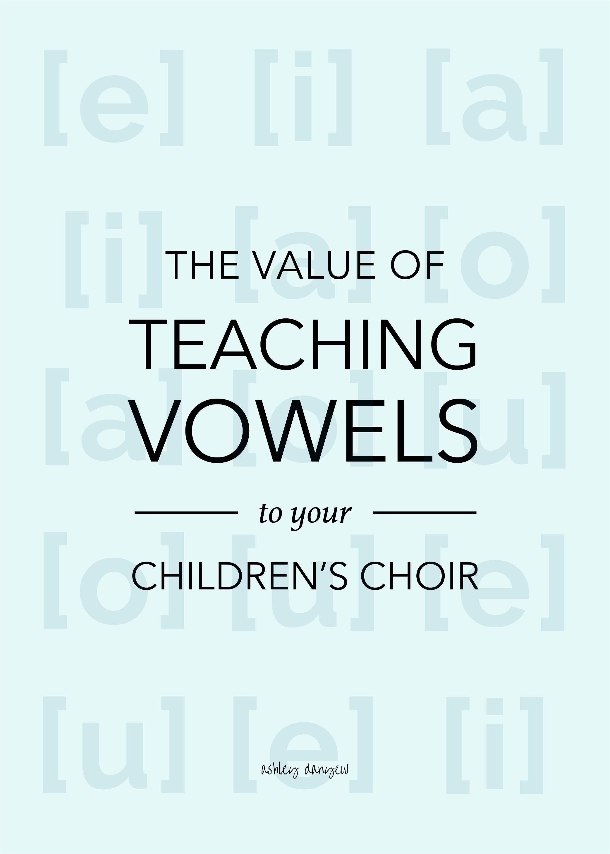 Copy of The Value of Teaching Vowels to Your Children's Choir