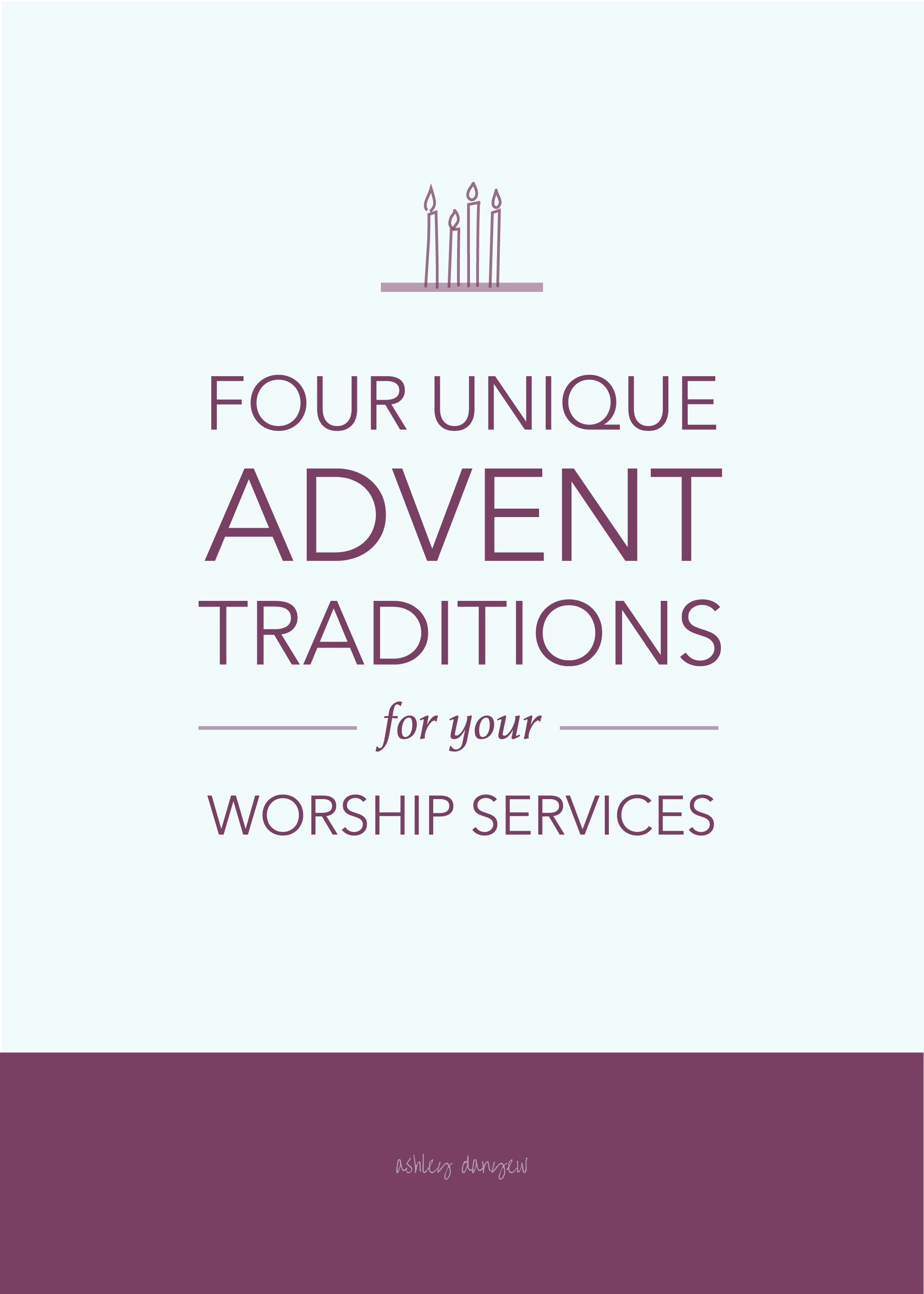 Four Unique Advent Traditions for Your Worship Services